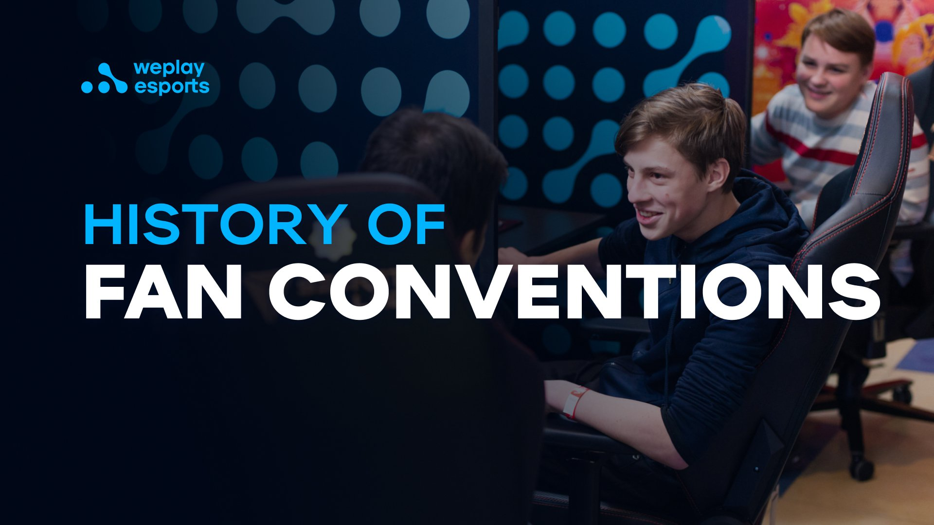 History of Fan Conventions