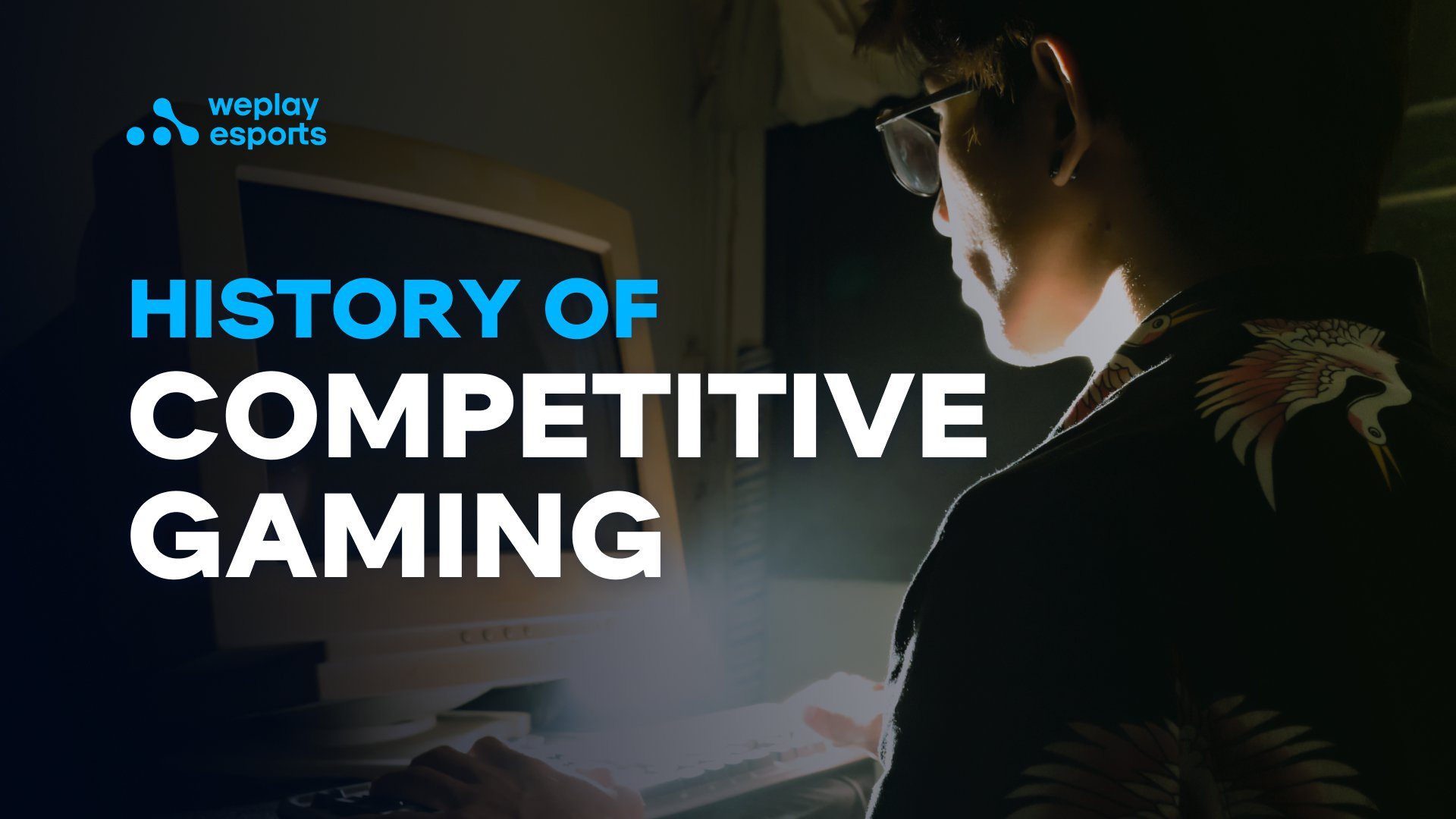 History of Competitive Gaming