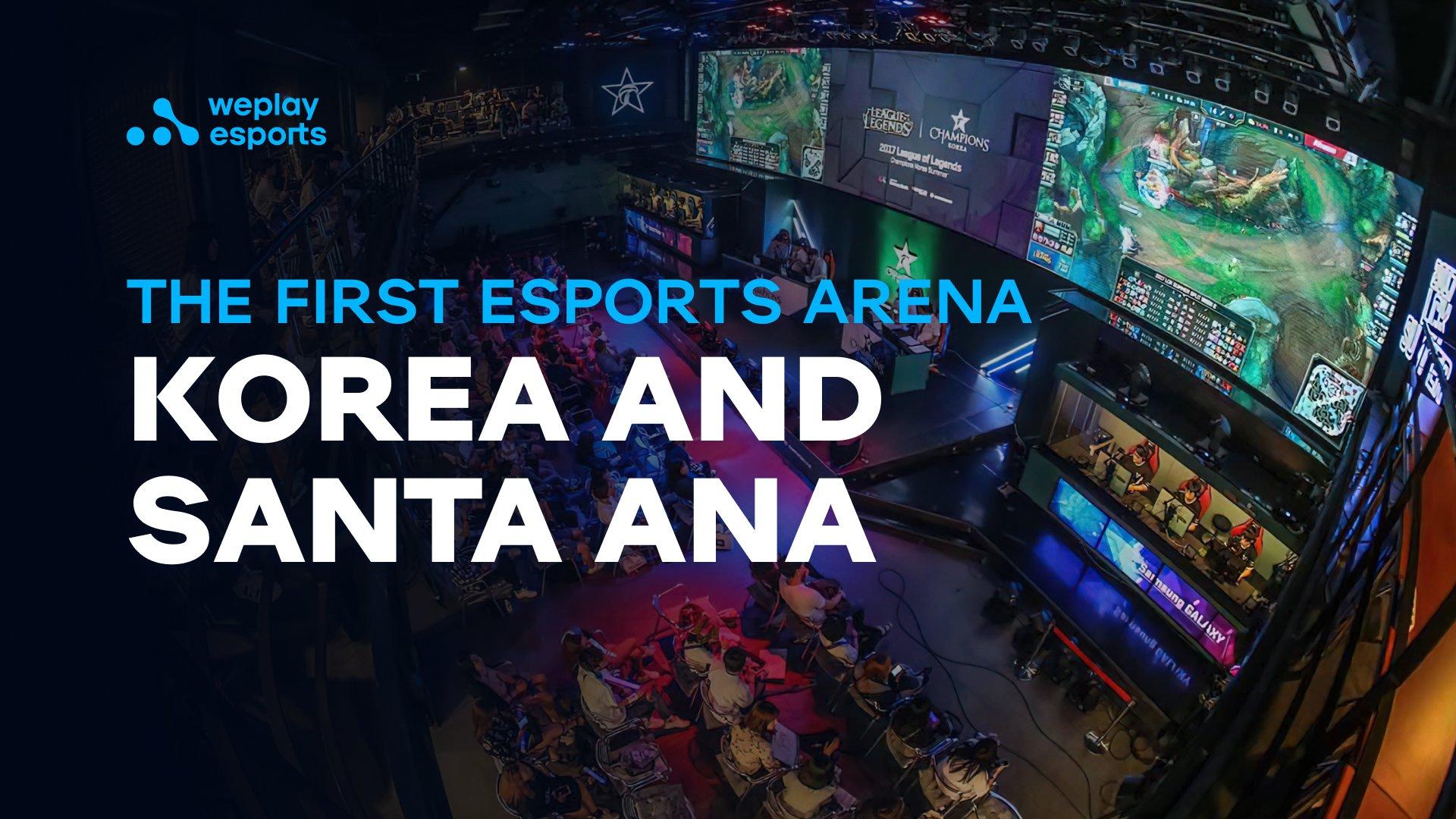 The First Esports Arena - Korea and Santa Ana