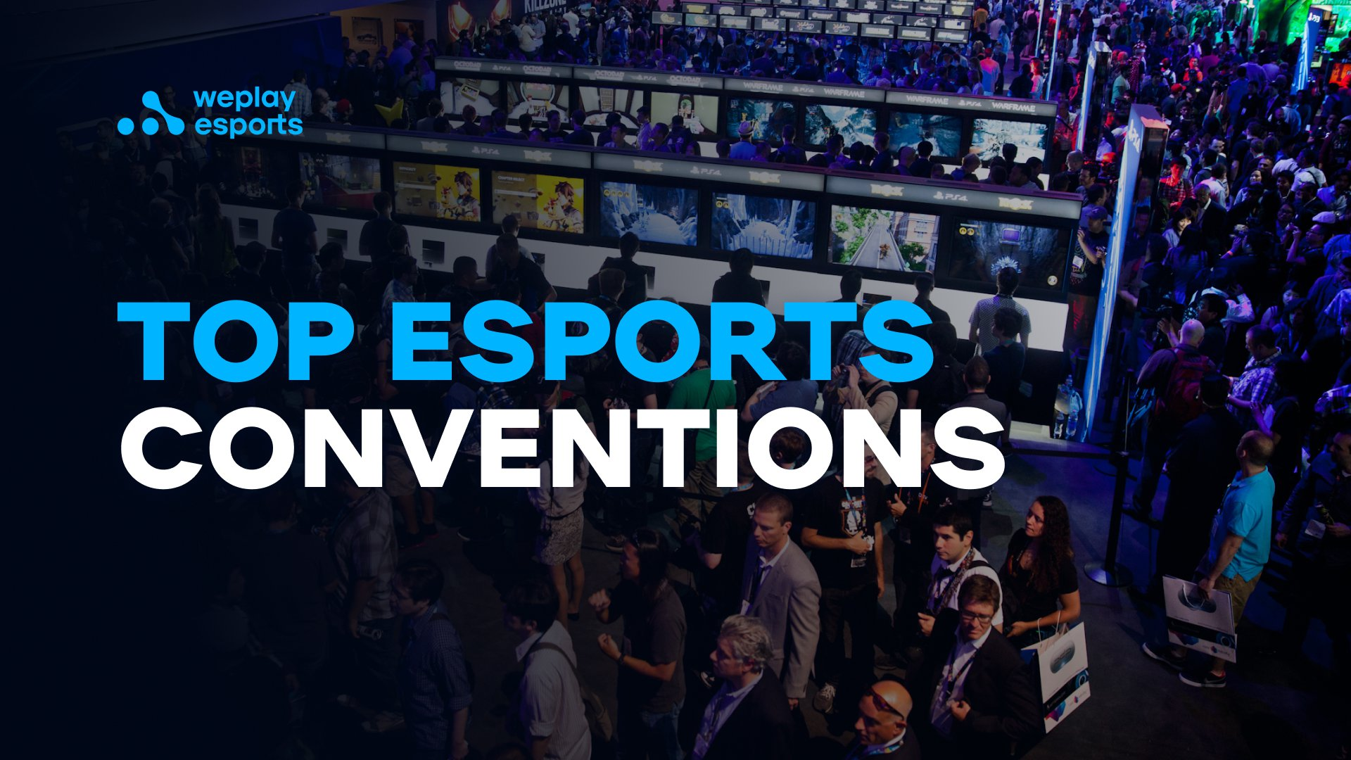 Top Esports Conventions
