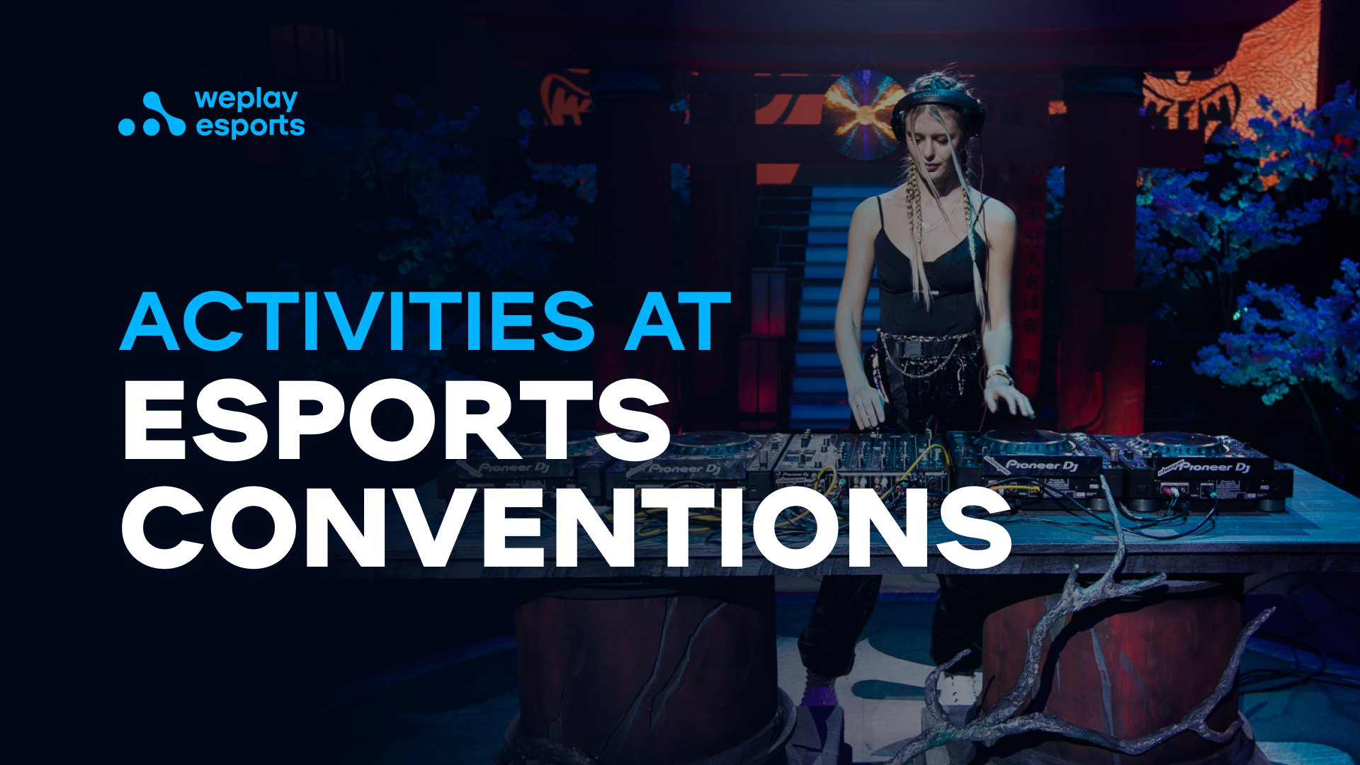 Activities At Esports Conventions
