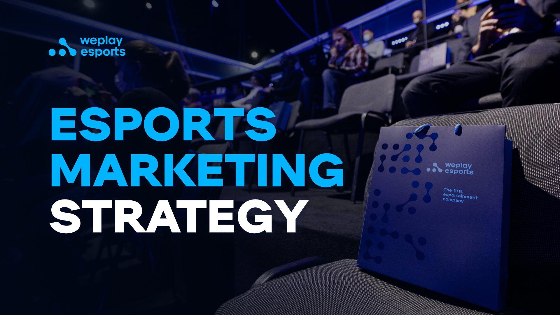 Esports Marketing Strategy