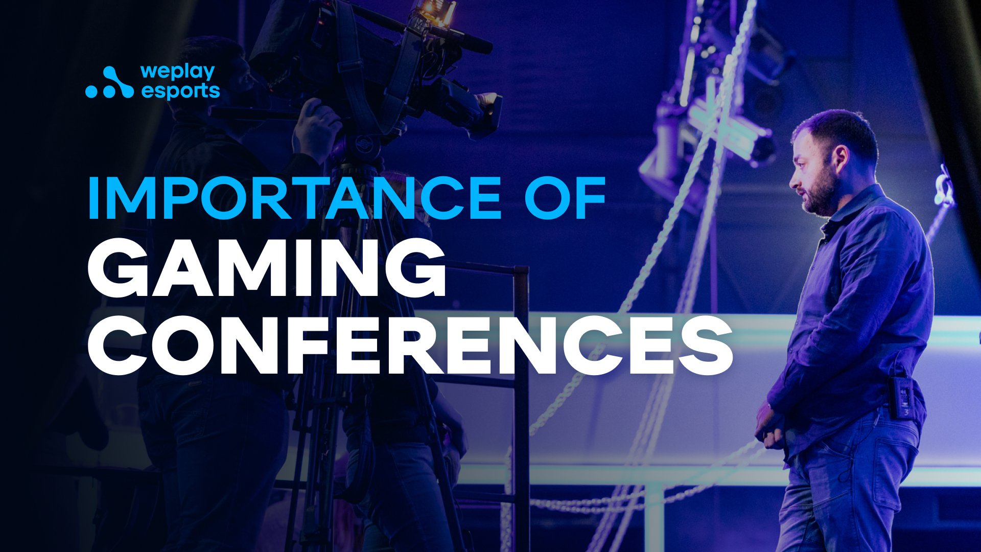 Importance of Gaming Conferences