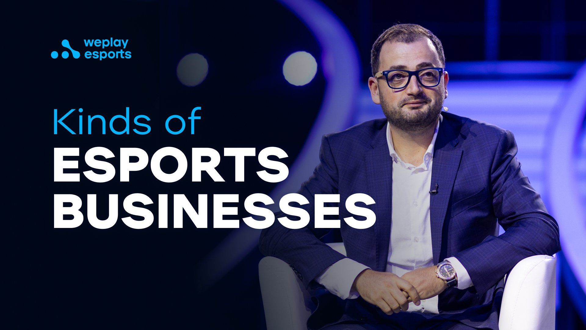 Kinds of Esports Businesses