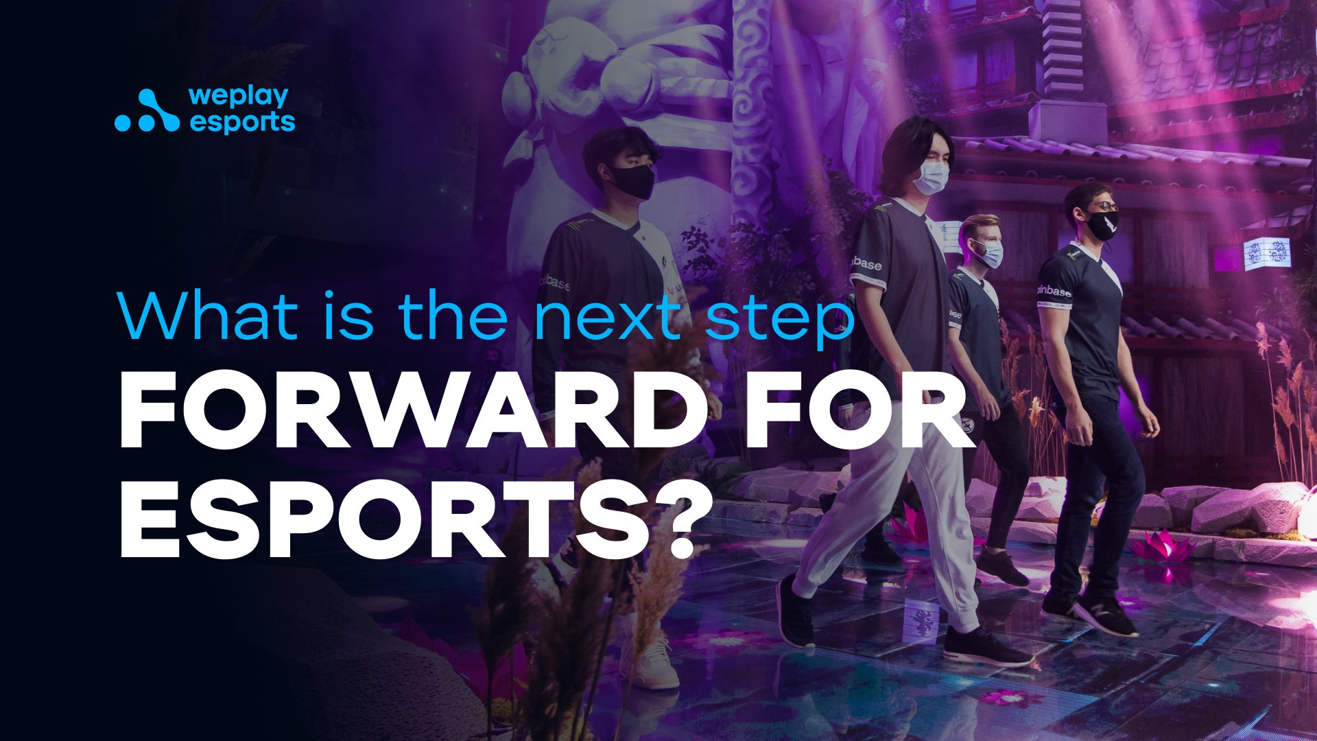 What is the next step forward for esports?