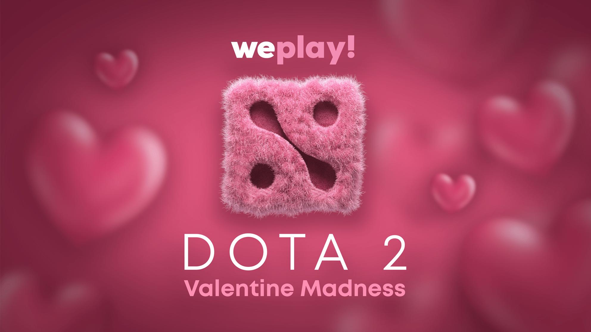 WePlay! Dota 2 Valentine Madness 2019