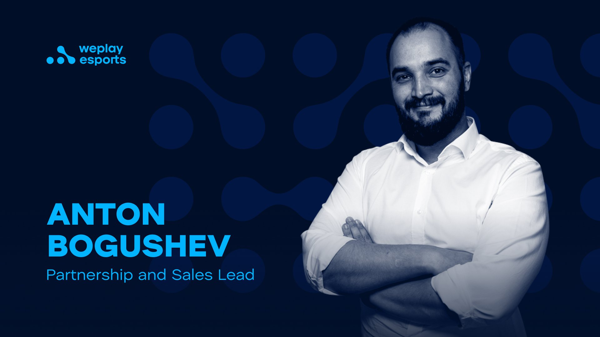 Anton Bogushev is the new Partnership and Sales Lead at WePlay Holding