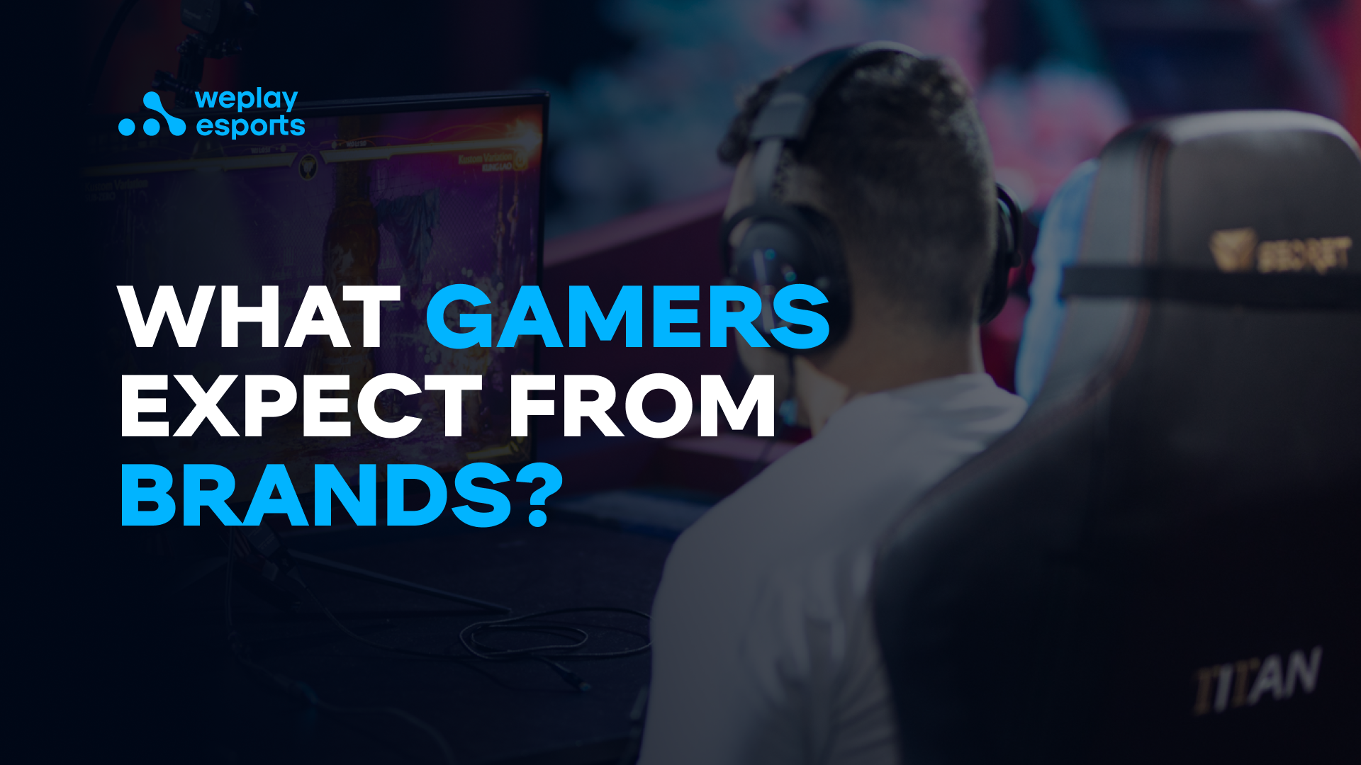 What gamers expect from brands?