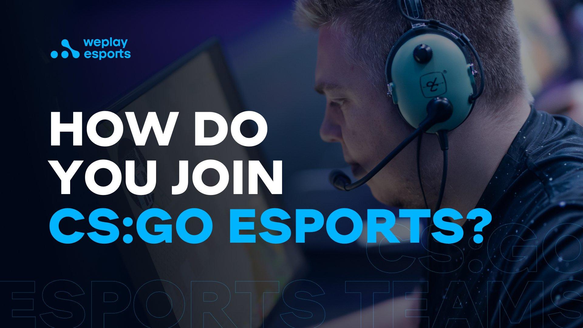How Do You Join CS:GO Esports?