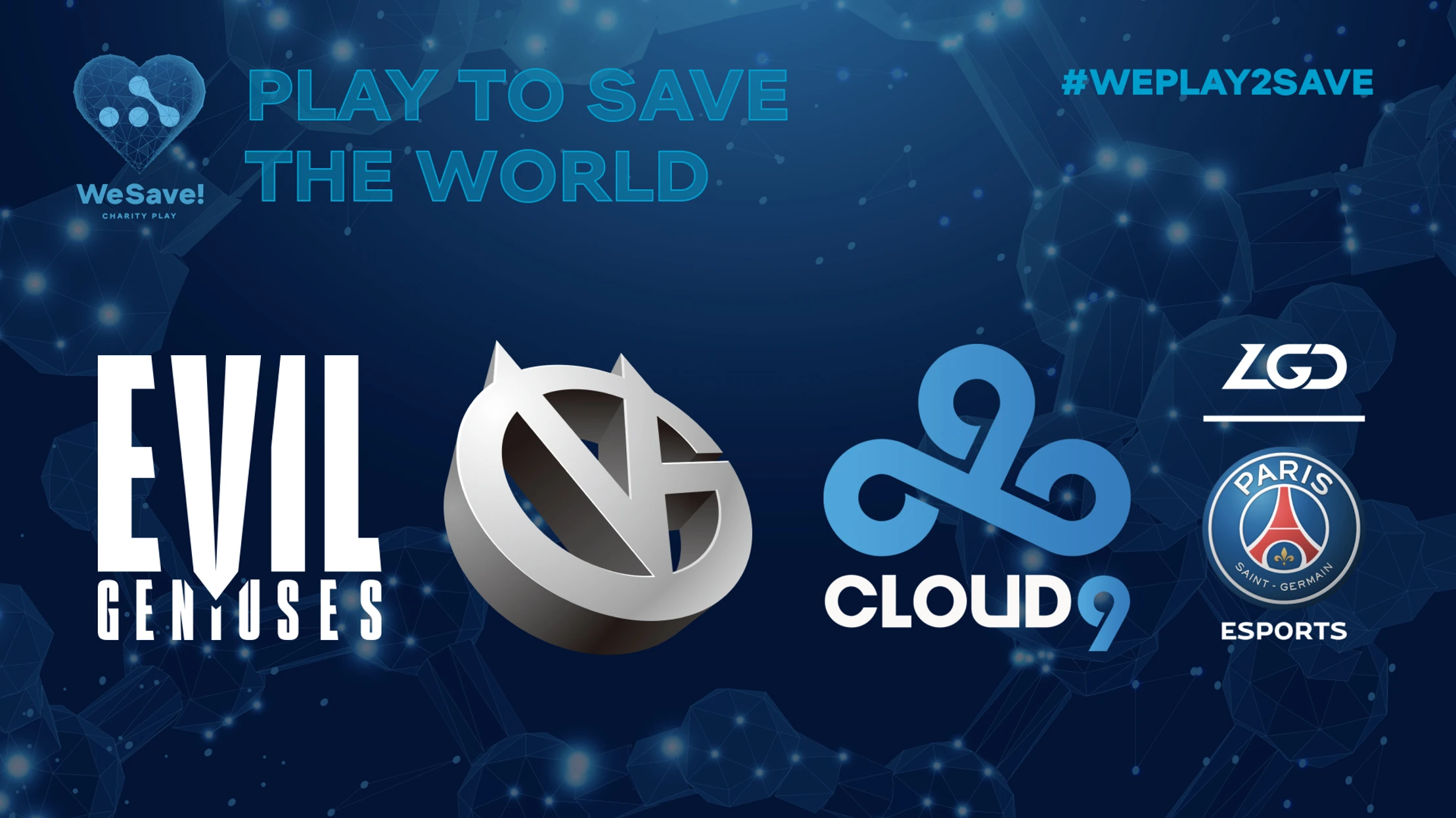 Cloud9, VG, PSG.LGD, and EG join WeSave! Charity Play
