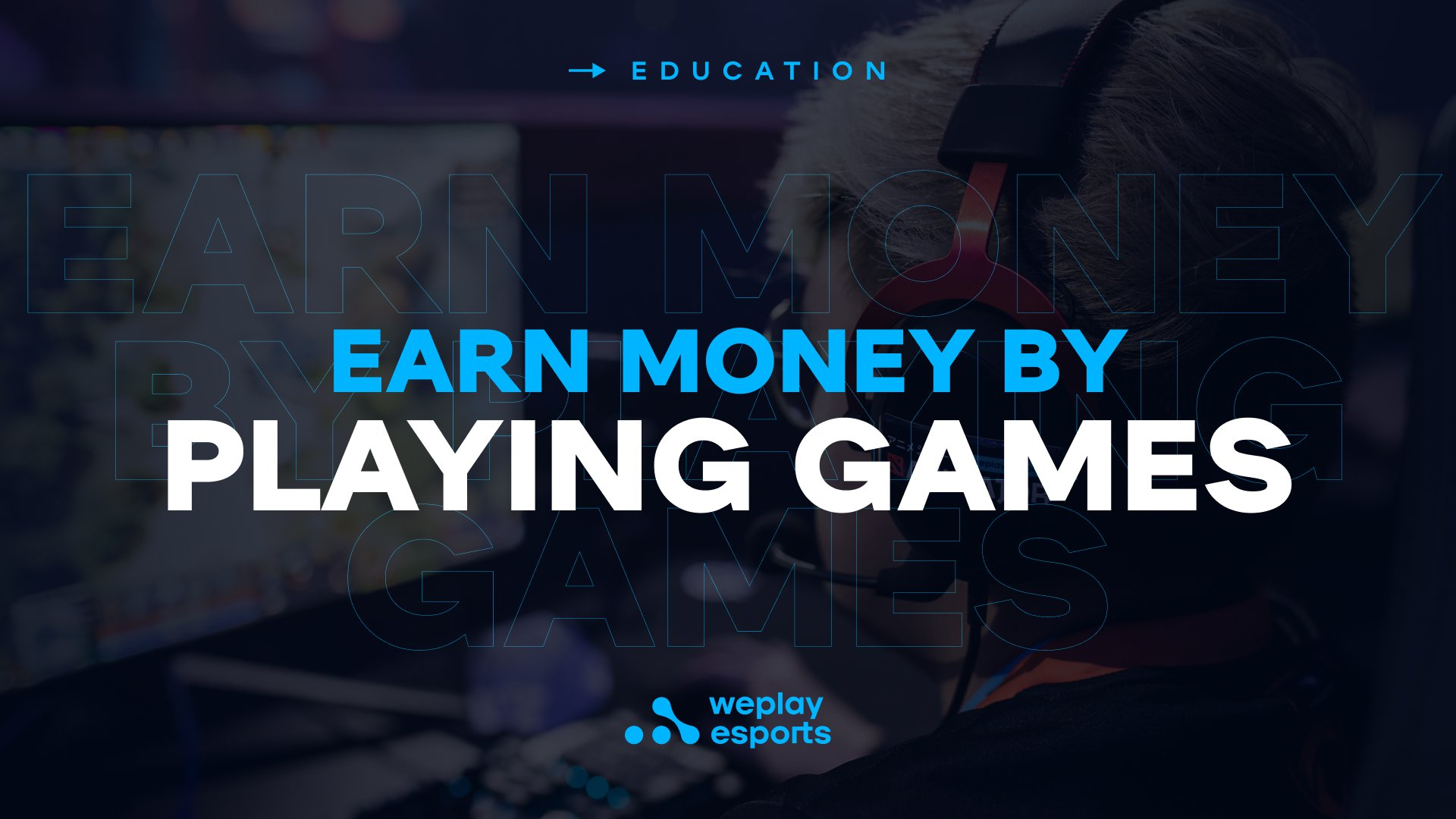 Earn Money by Playing Games. Image: WePlay Holding
