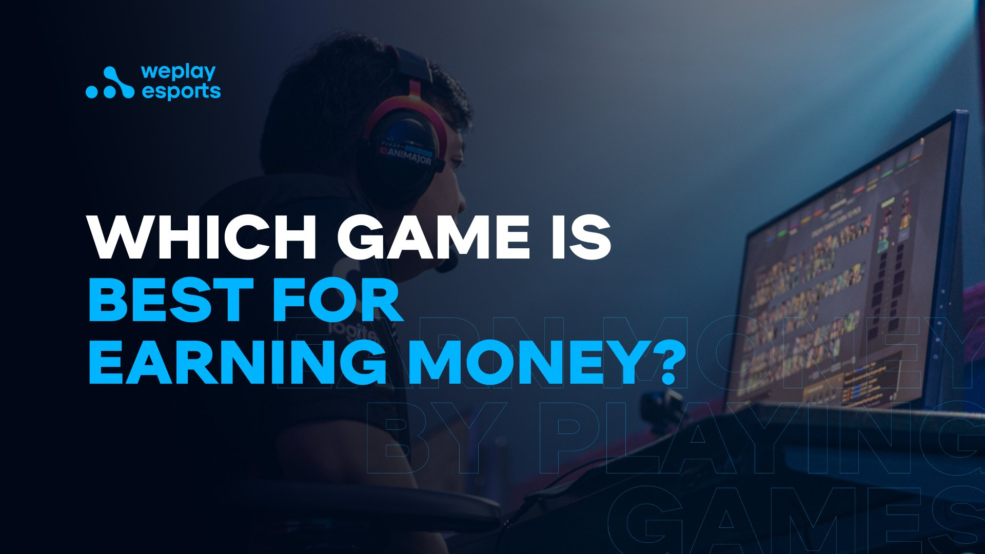 Which Game is Best for Earning Money?
