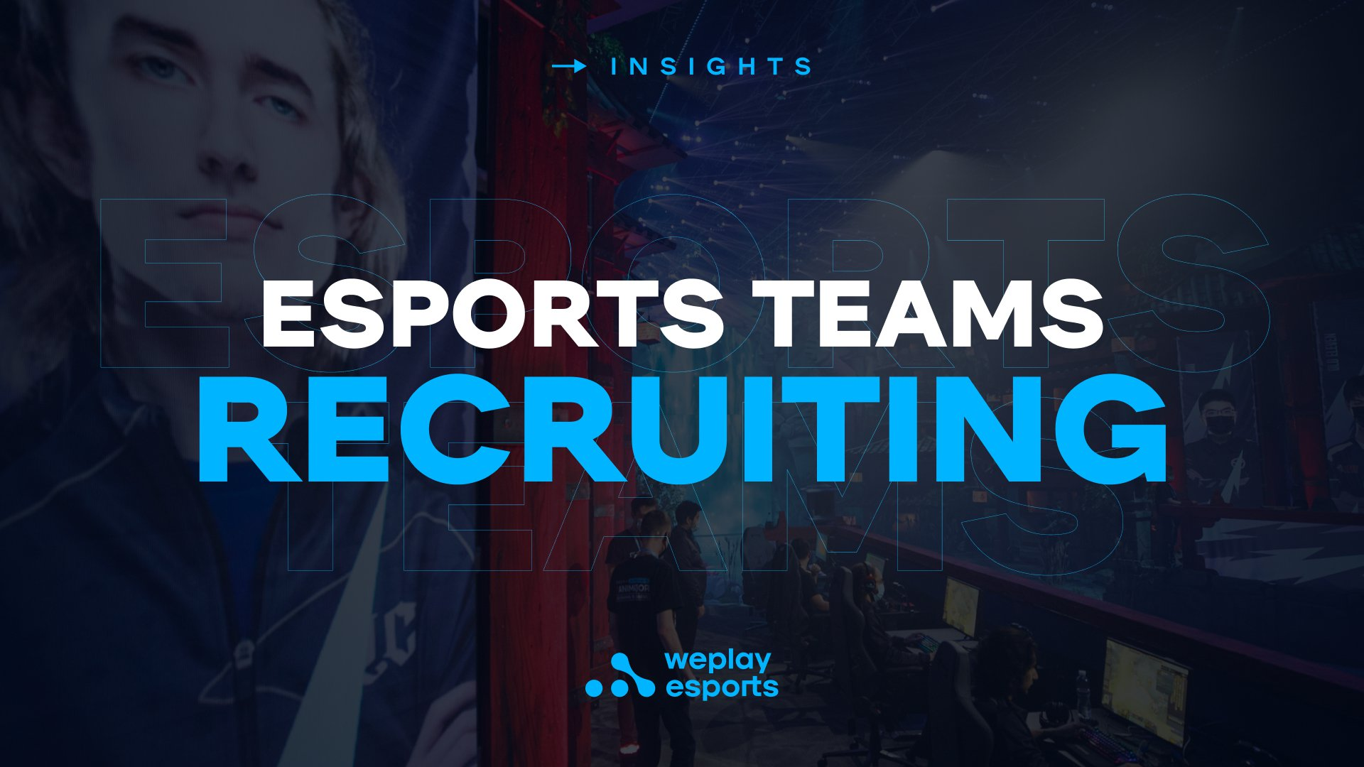 Esports Teams Recruiting. Image: WePlay Holding