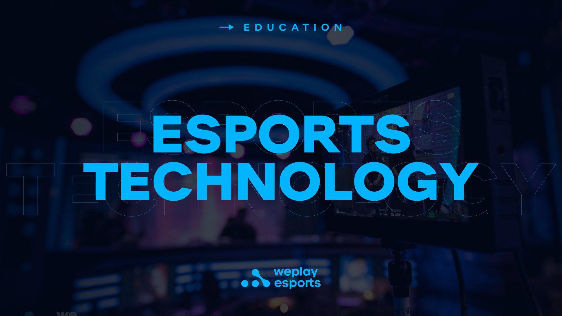 Esports Technology. Image: WePlay Holding
