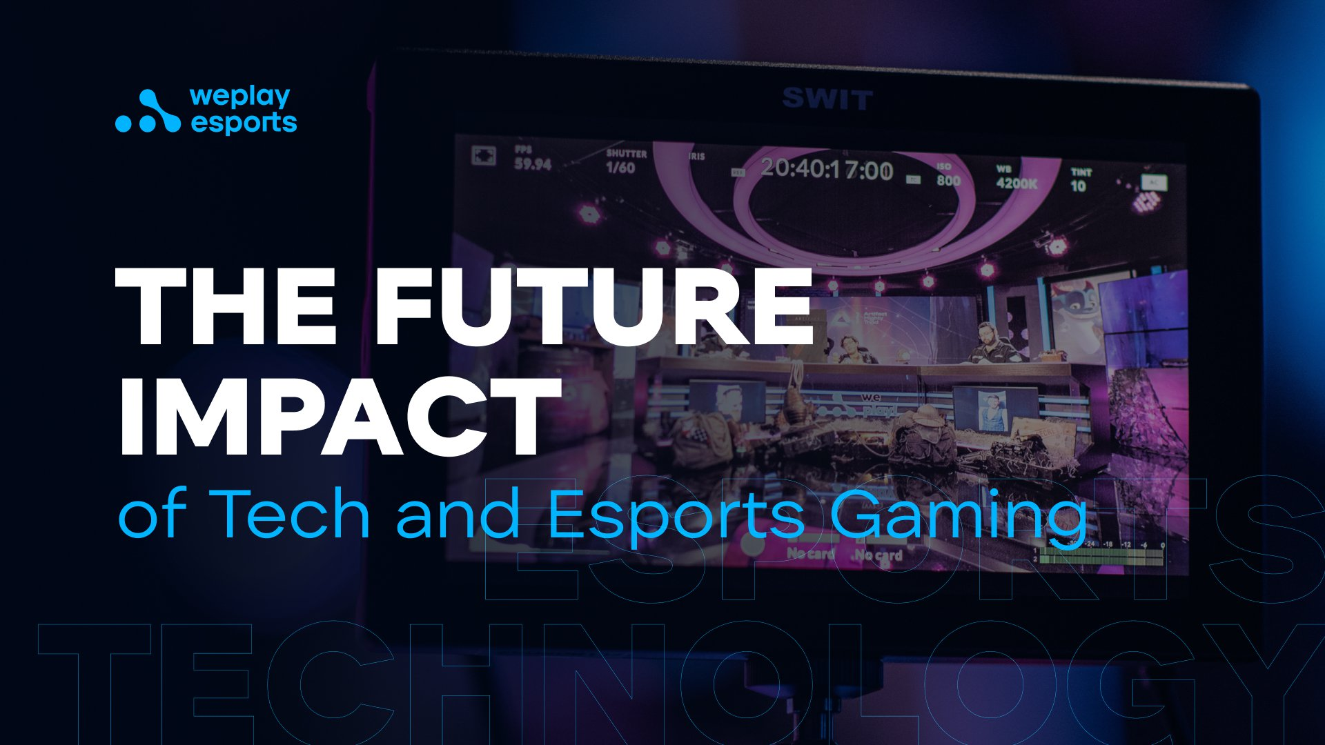 The Future Impact of Tech and Esports Gaming