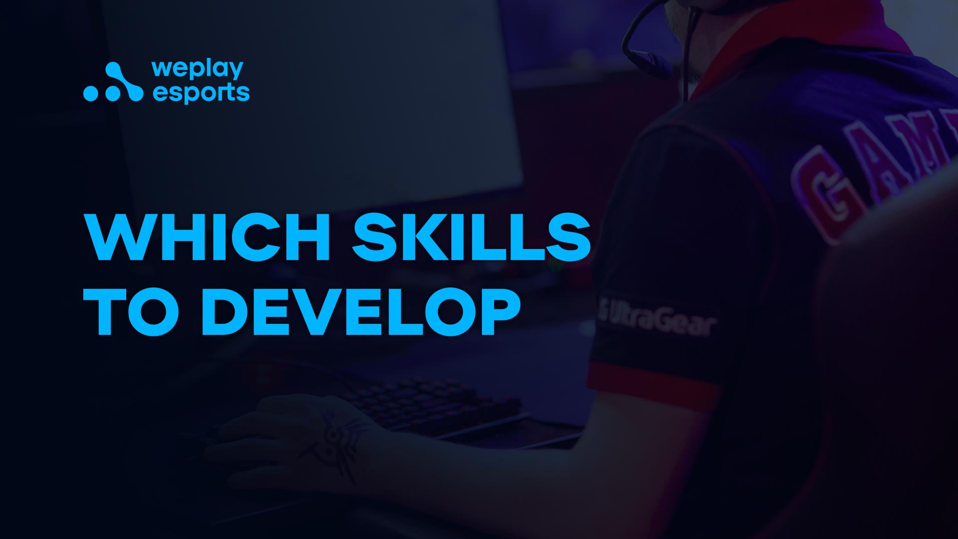 Which skills to develop