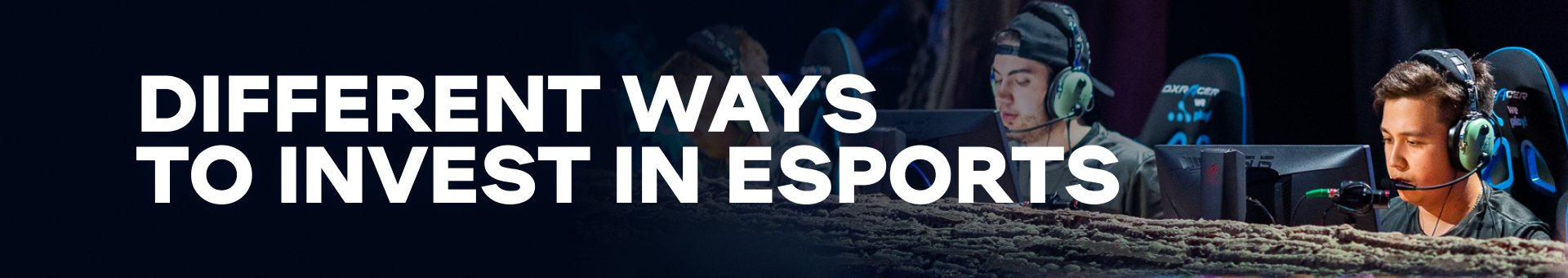 Different ways to invest in esports