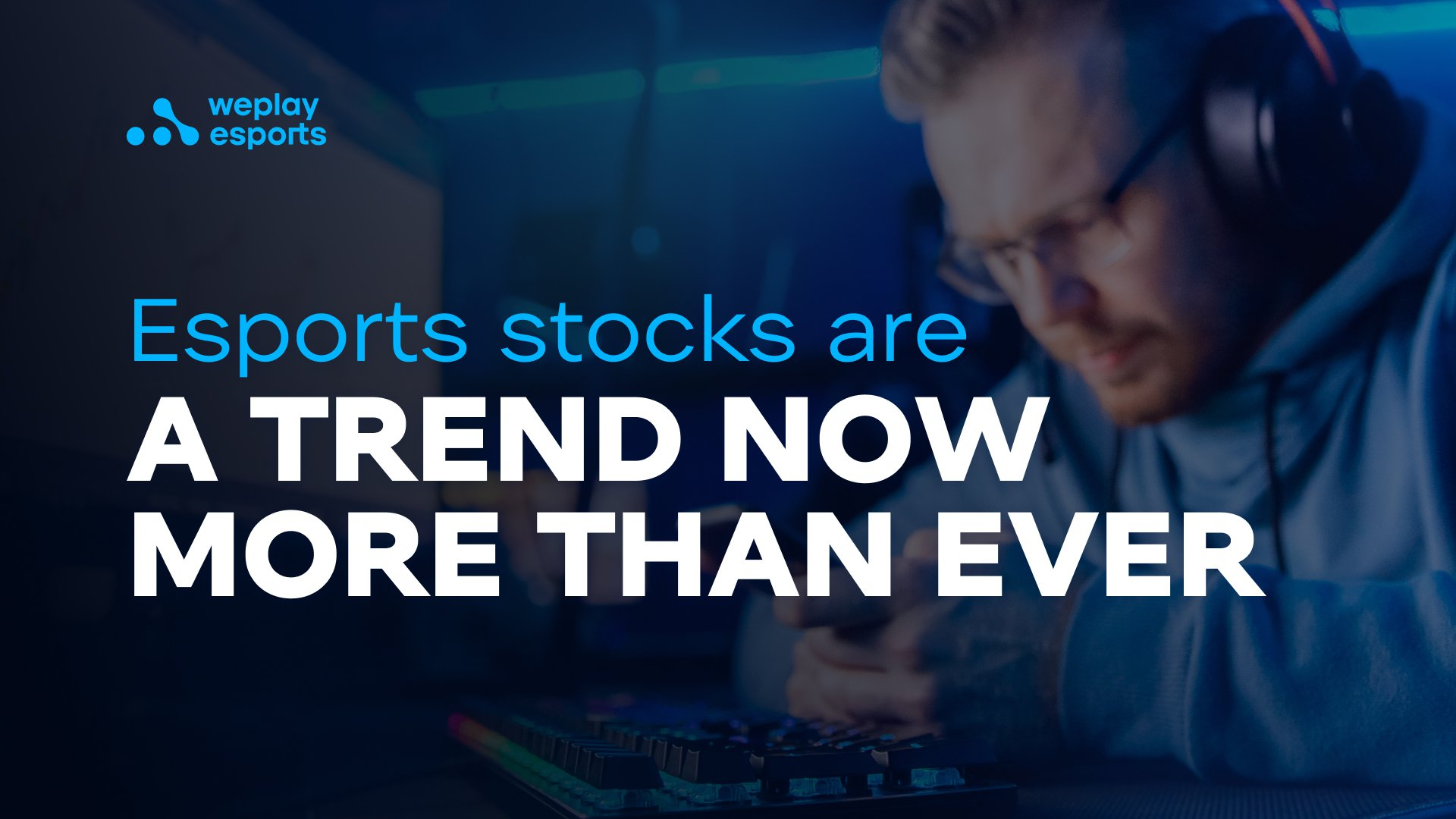 Esports stocks are a trend now more than ever