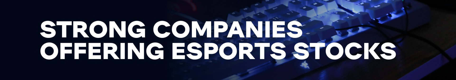 Strong companies offering esports stocks
