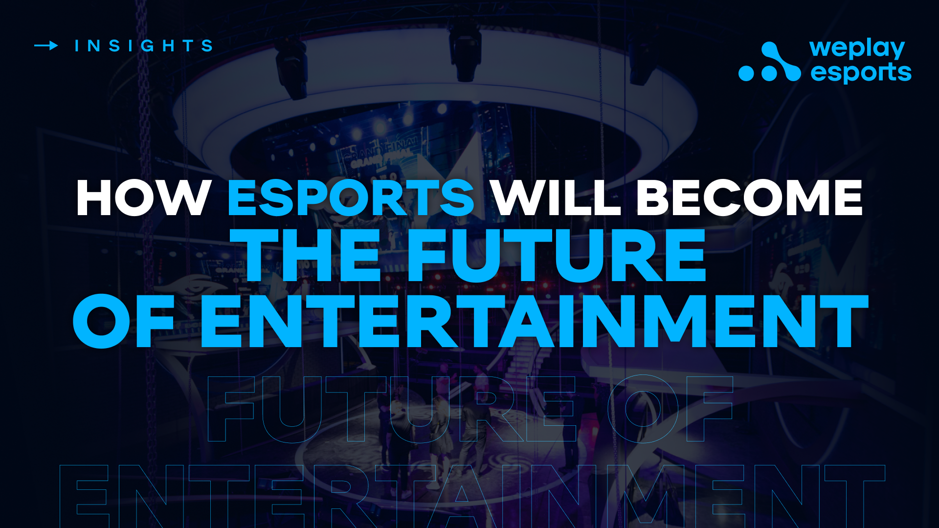 How Esports Will Become the Future of Entertainment
