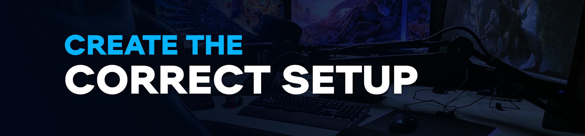Create the correct setup
