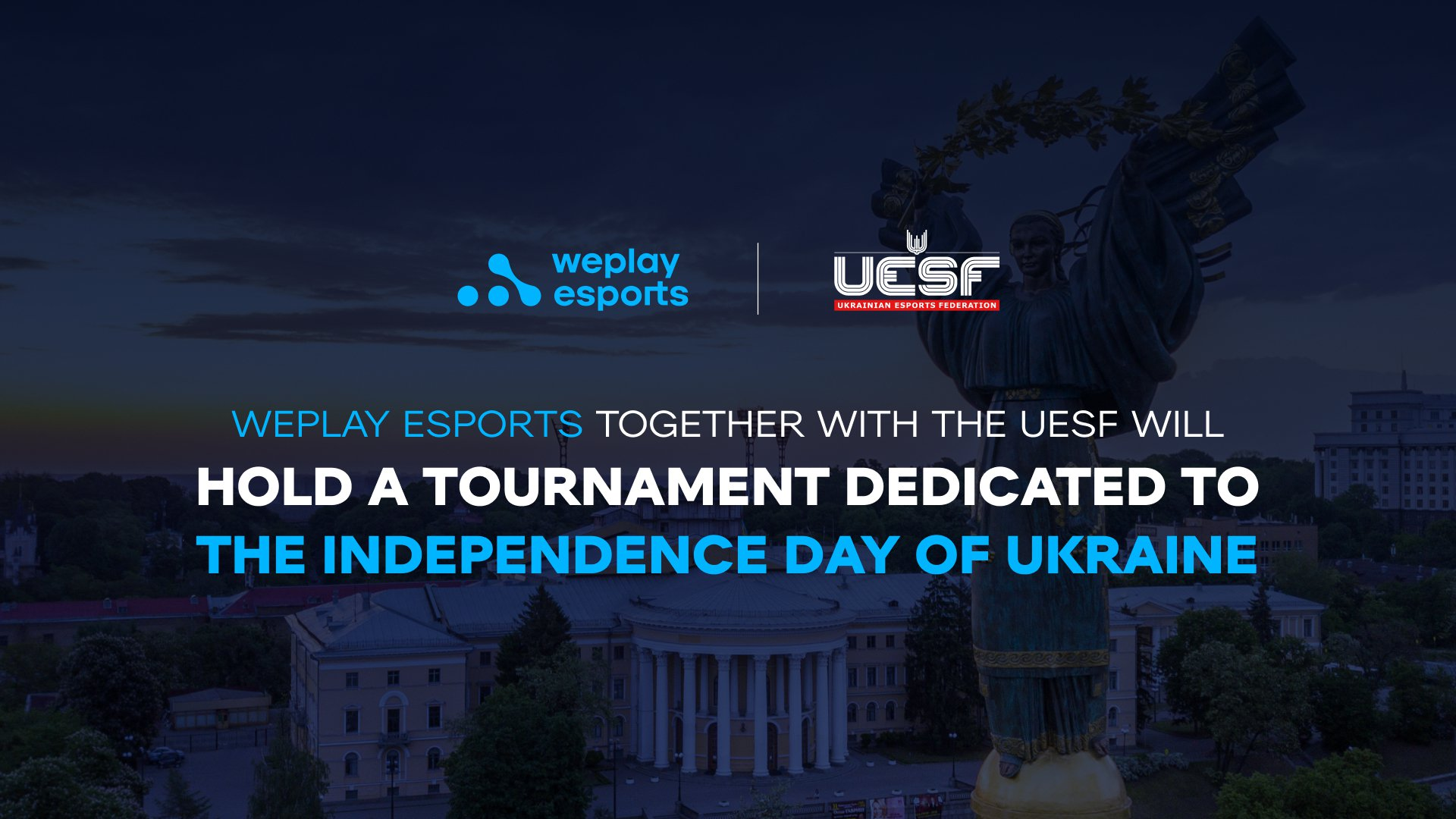 WePlay Esports together with the UESF will hold a tournament dedicated to the Independence Day of Ukraine. Image: WePlay Holding