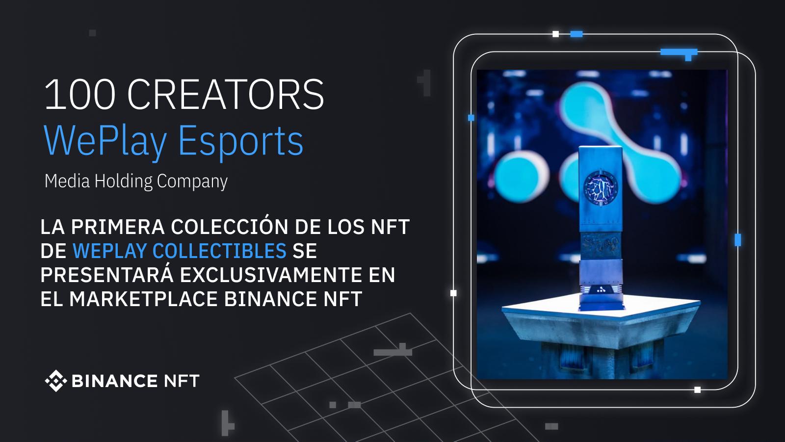 La primera colección de los NFT de WePlay Collectibles se presentará exclusivamente en el marketplace Binance NFT. Imagen: Binance NFT