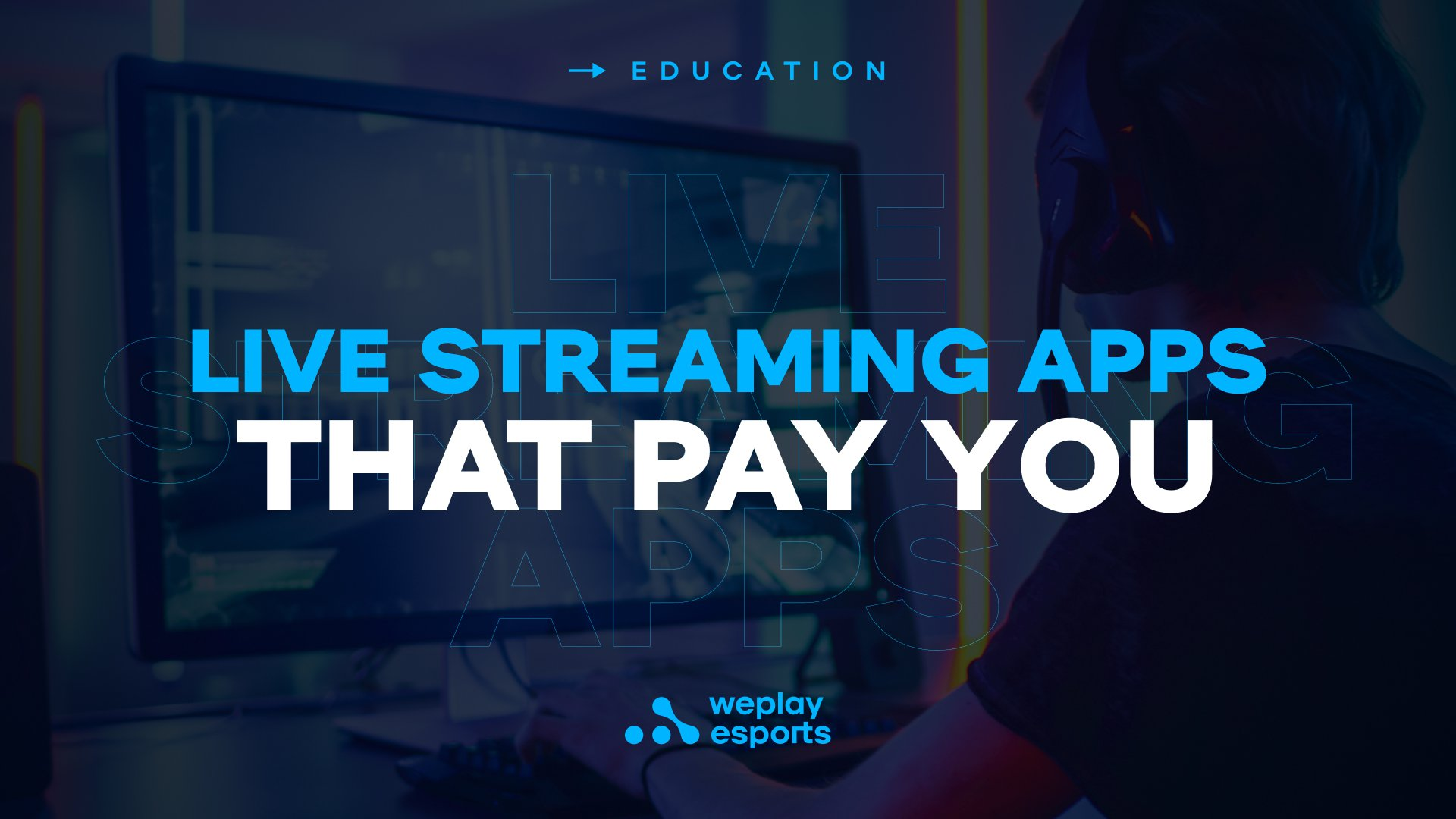Live Streaming Apps That Pay You. Image: WePlay Holding