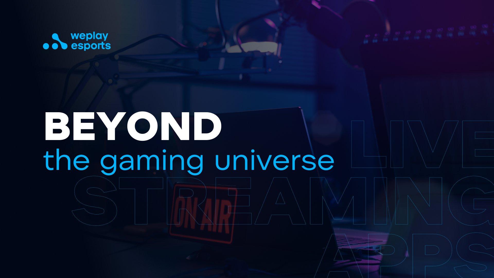 Beyond the gaming universe