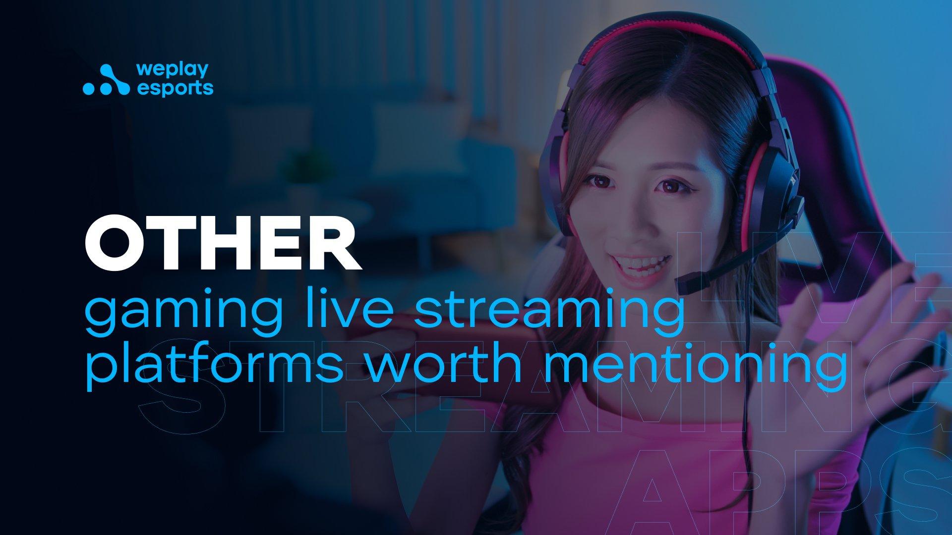 Other major video game live streaming platforms