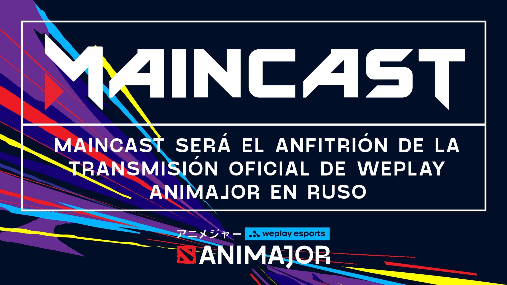Maincast será el anfitrión de la transmisión oficial de WePlay AniMajor en ruso