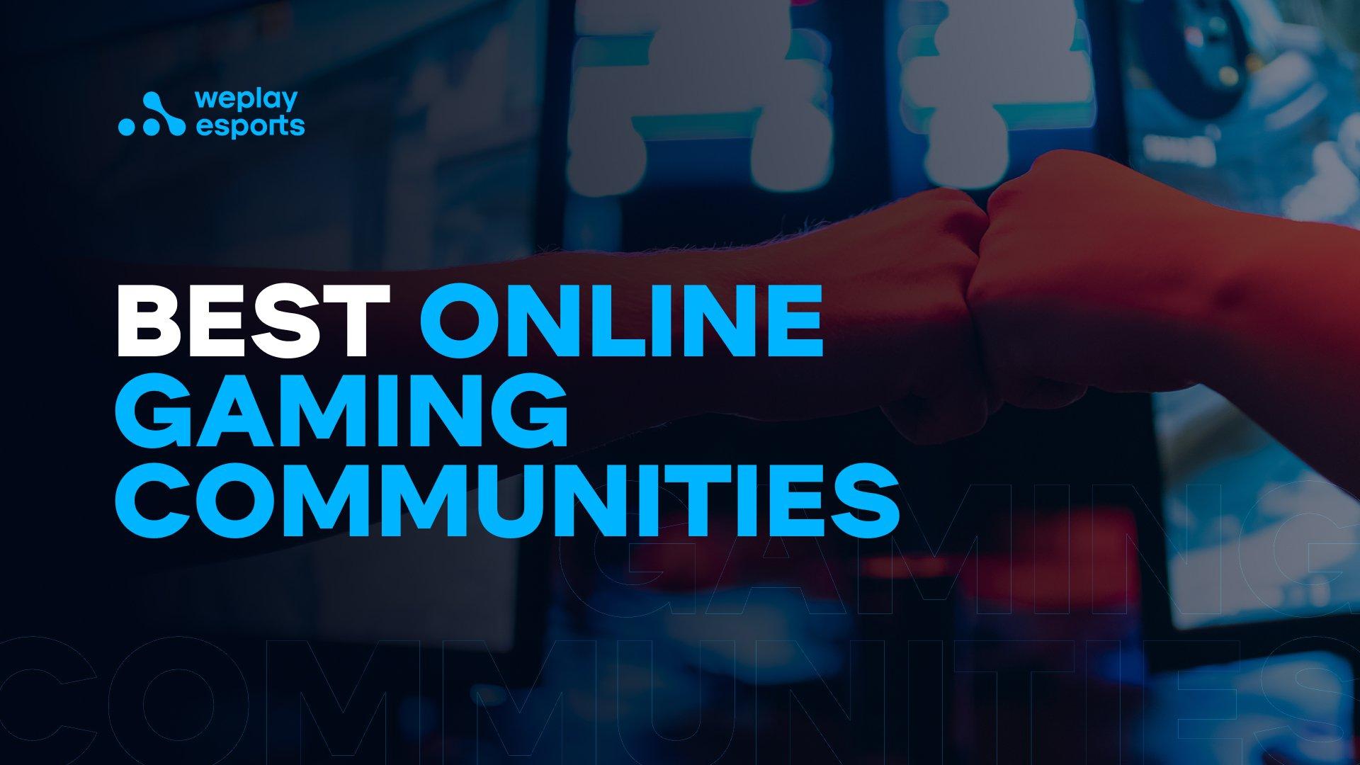 Best Online Gaming Communities