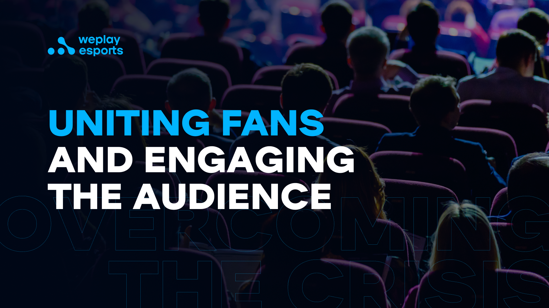 Uniting fans and engaging the audience