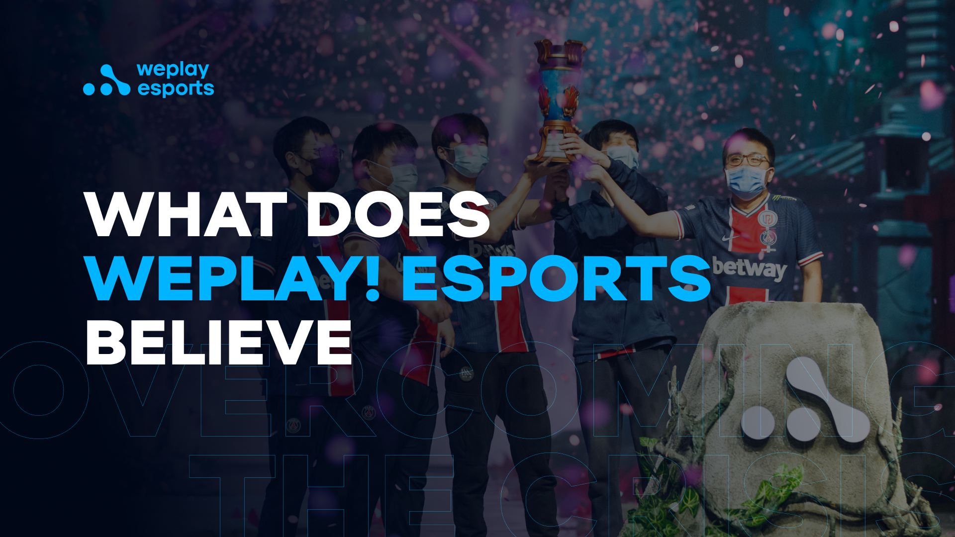 What does WePlay! Esports believe