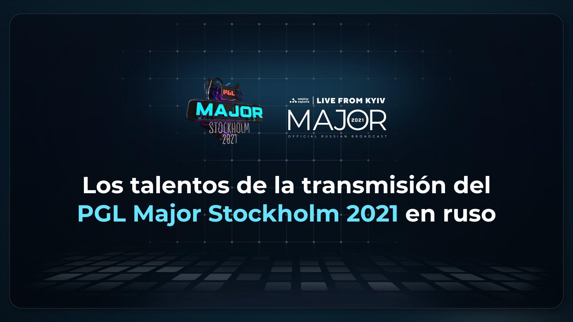 Se anuncian los talentos de la transmisión del PGL Major Stockholm 2021 en ruso. Imagen: WePlay Holding