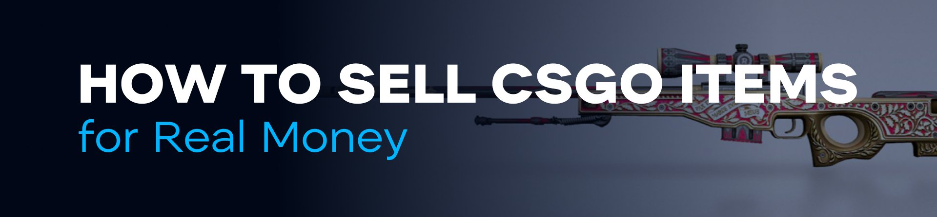 How to Sell CSGO items for Real Money
