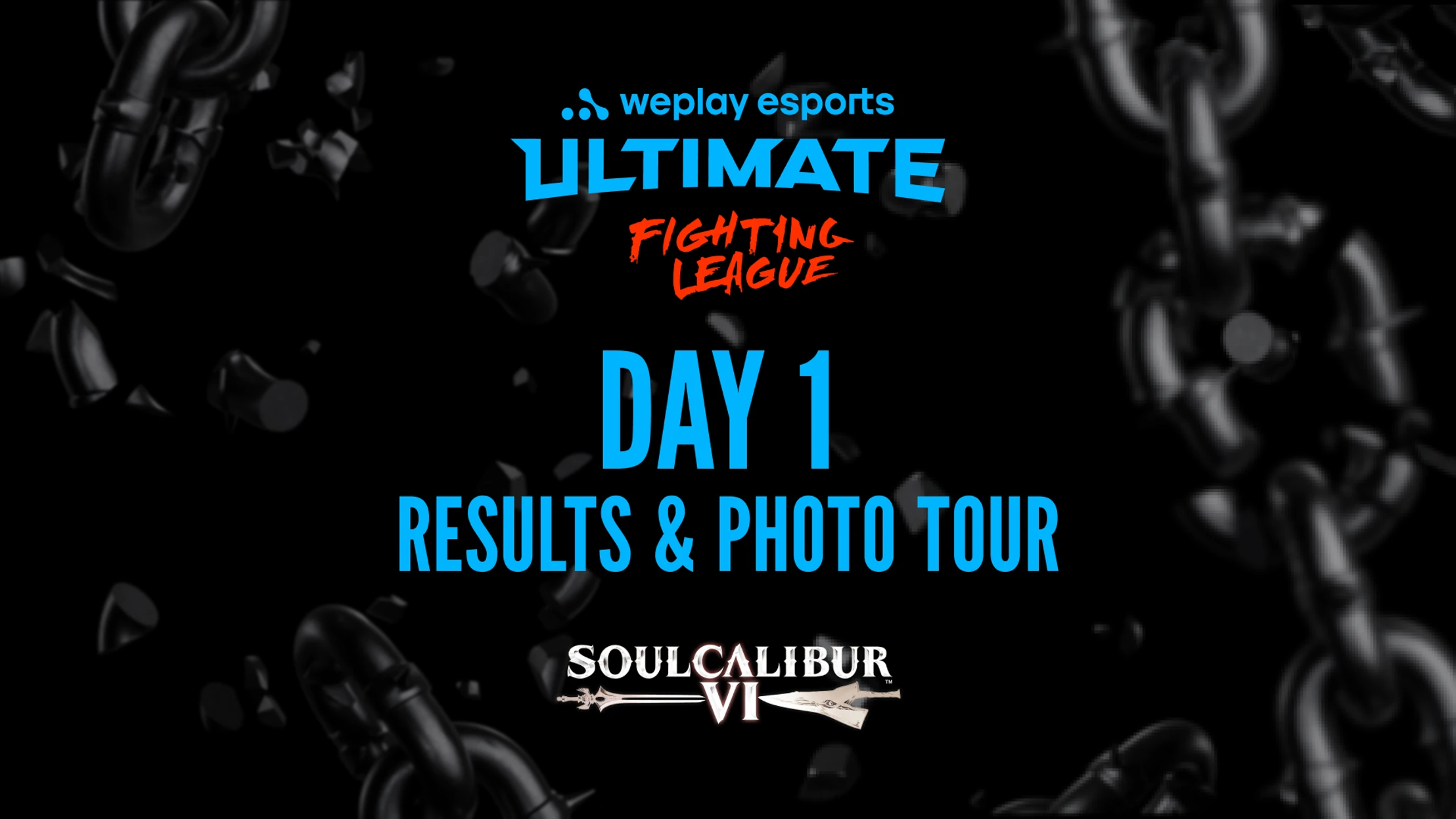 WePlay Ultimate Fighting League SOULCALIBUR VI Day 1 results and Photo Tour