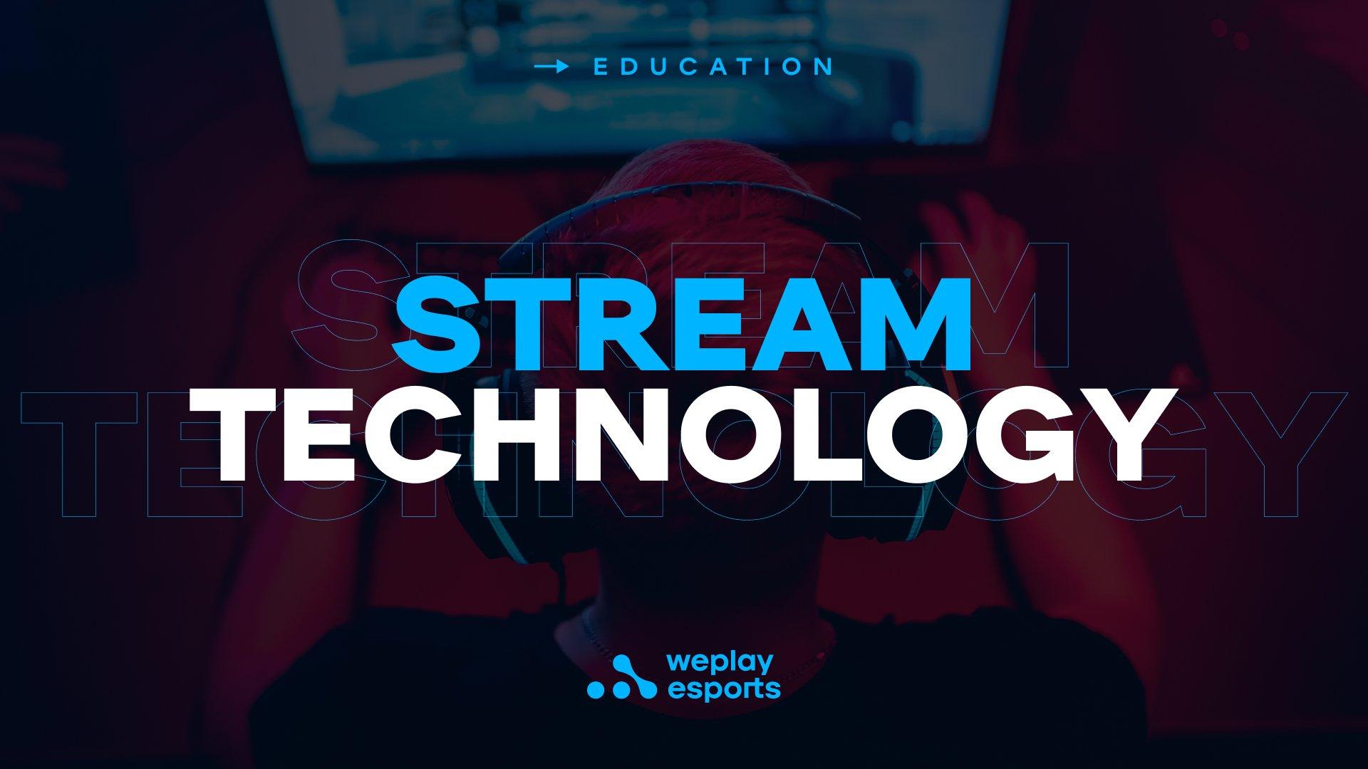 Stream Technology. Image: WePlay Holding