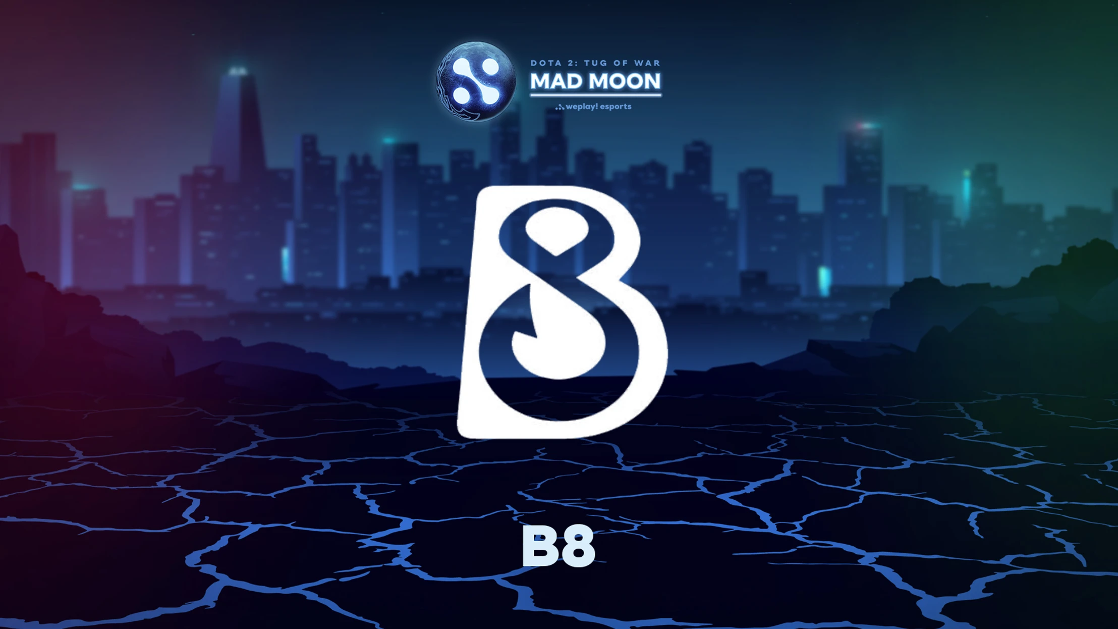Team B8 Will Play at WePlay! Mad Moon