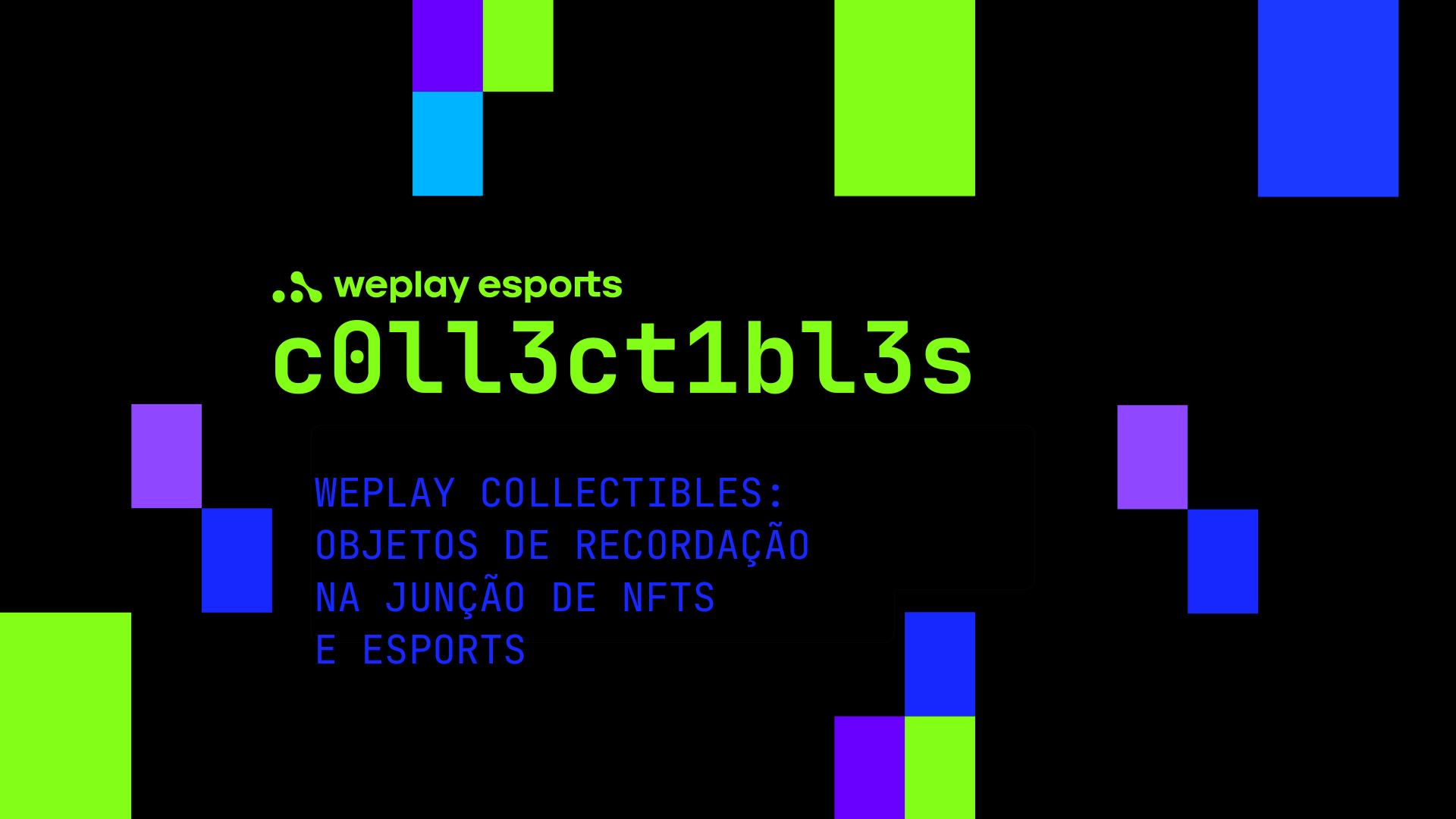 WePlay Collectibles: objetos de recordação na junção de NFT e eSports