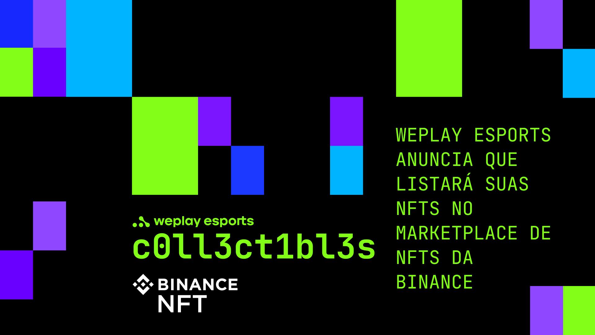 Binance e WePlay Esports anunciam parceria para NFT. Imagem: WePlay Holding