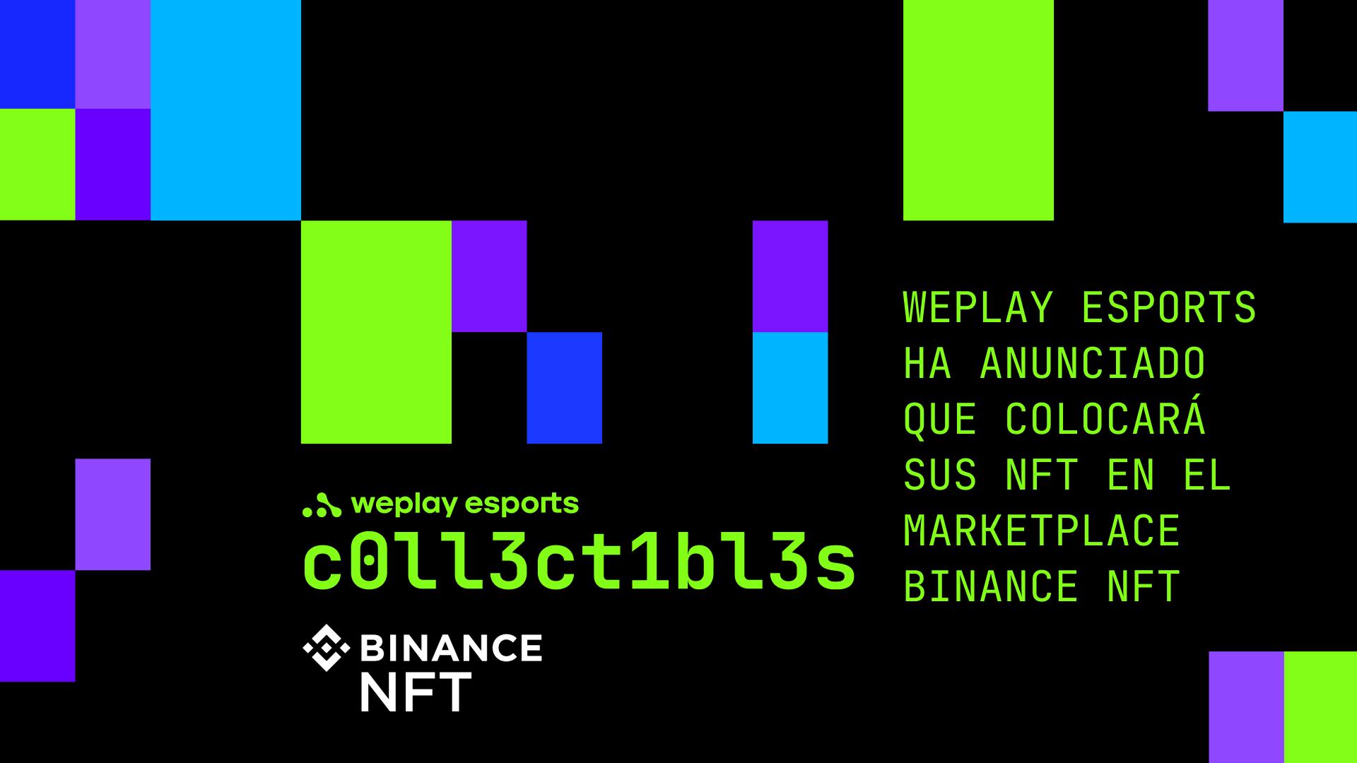 WePlay Esports ha anunciado que colocará sus NFT en el marketplace Binance NFT. Imagen: WePlay Holding