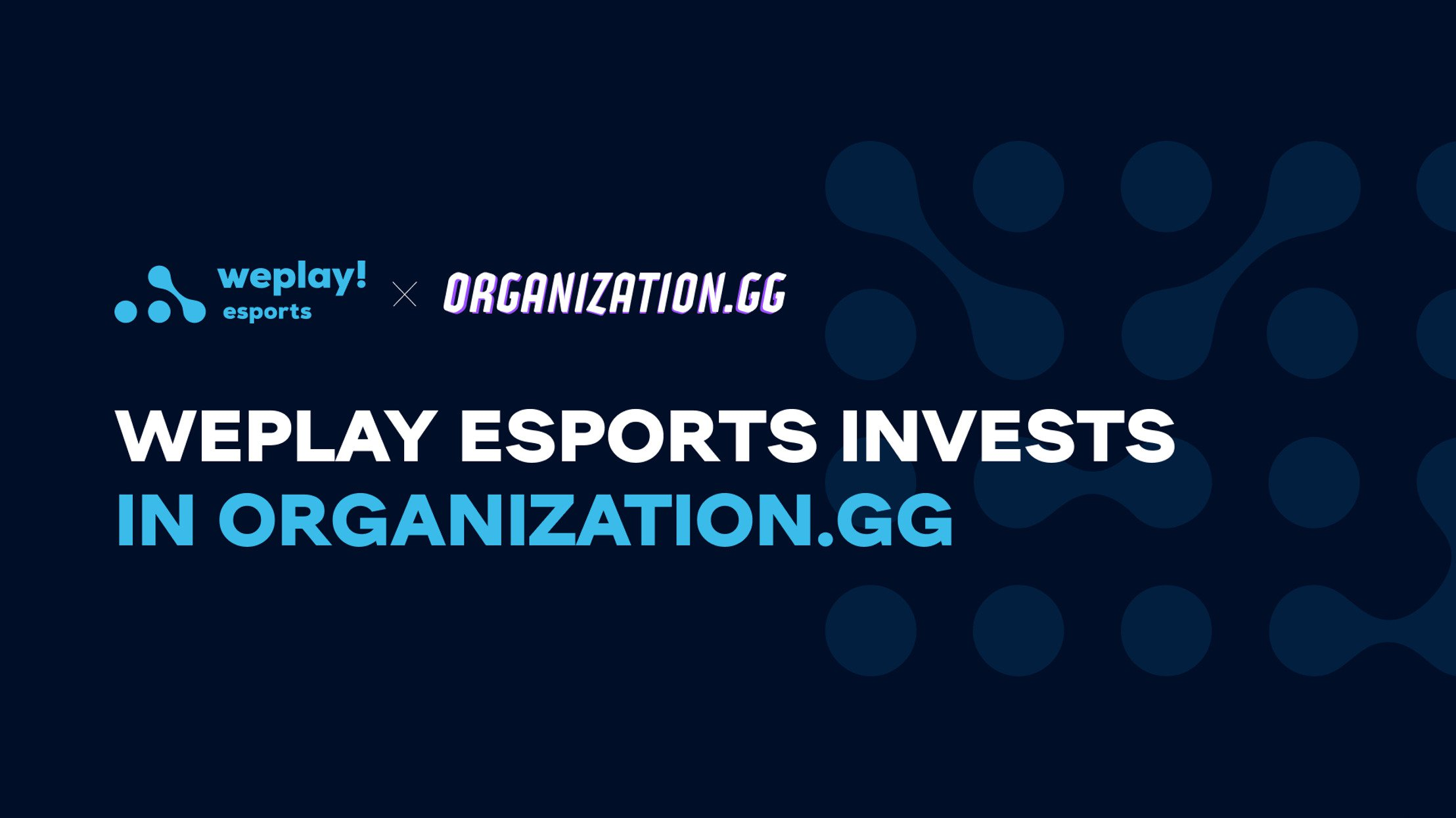 WePlay Esports invests in Organization.GG, a platform for gamers and streamers