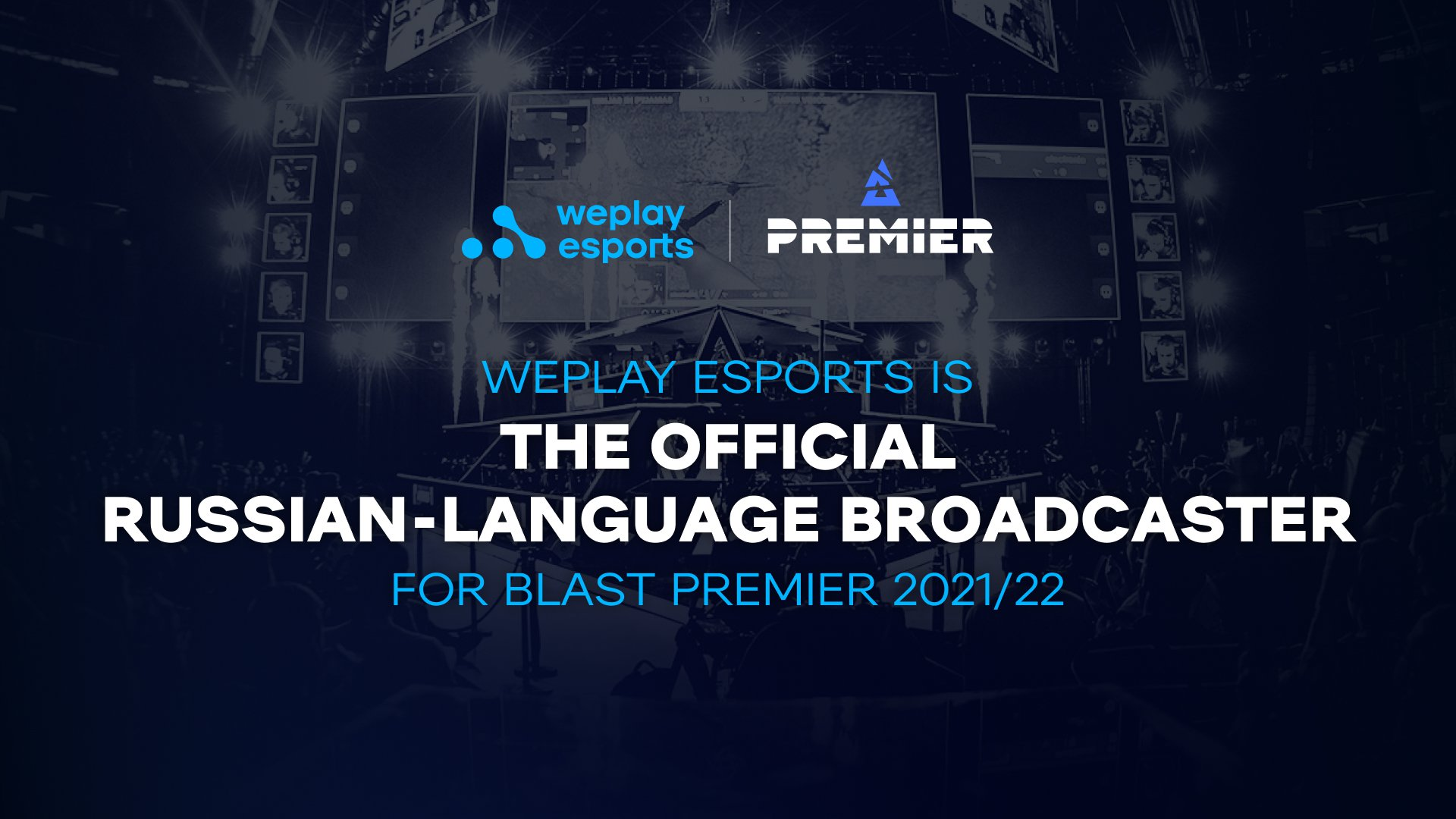 WePlay Esports is the official Russian-language broadcaster for BLAST Premier 2021/22. Image: WePlay Holding