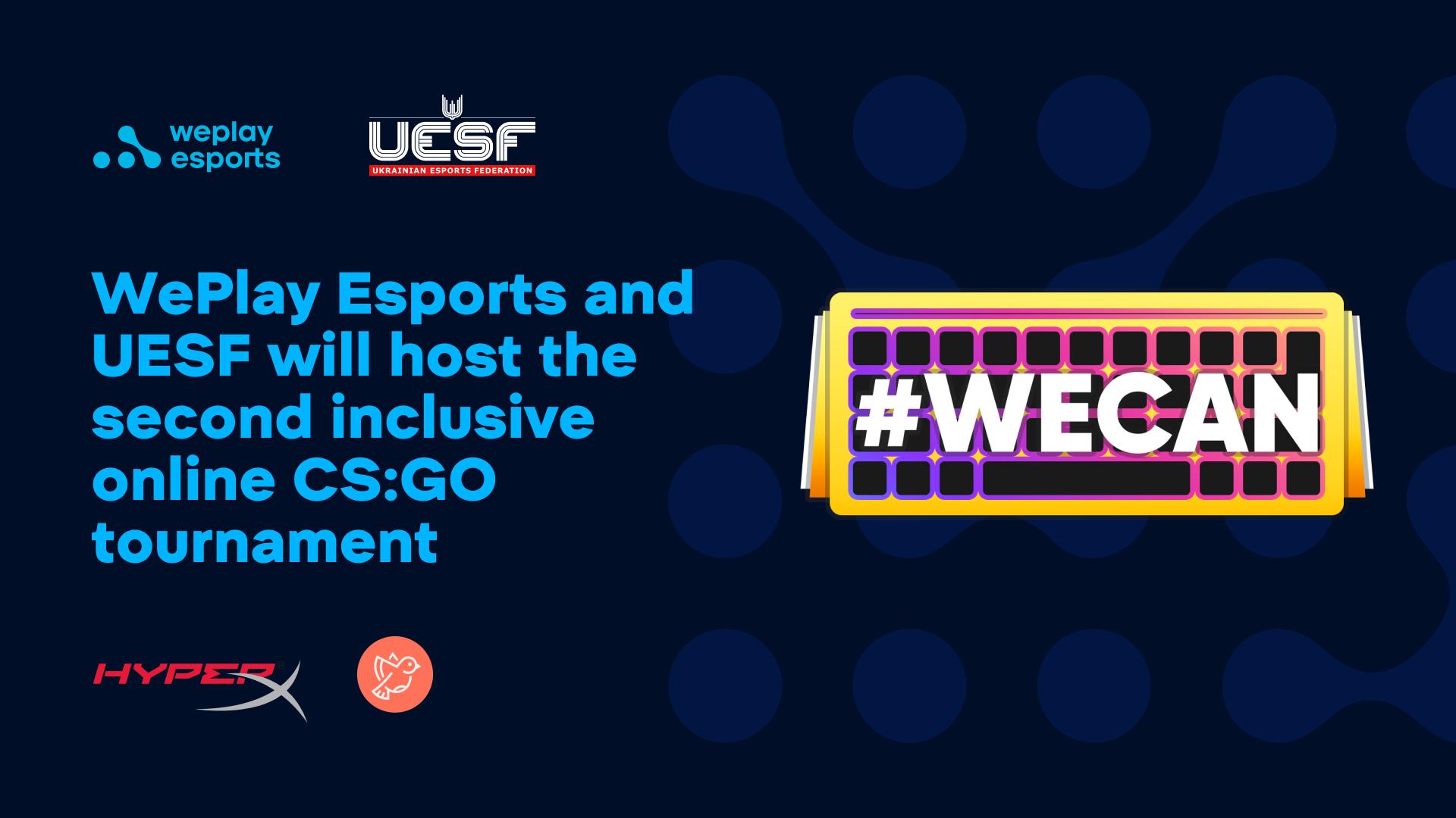 A WePlay Esports e a USEF sediarão o segundo torneio inclusivo de CS:GO