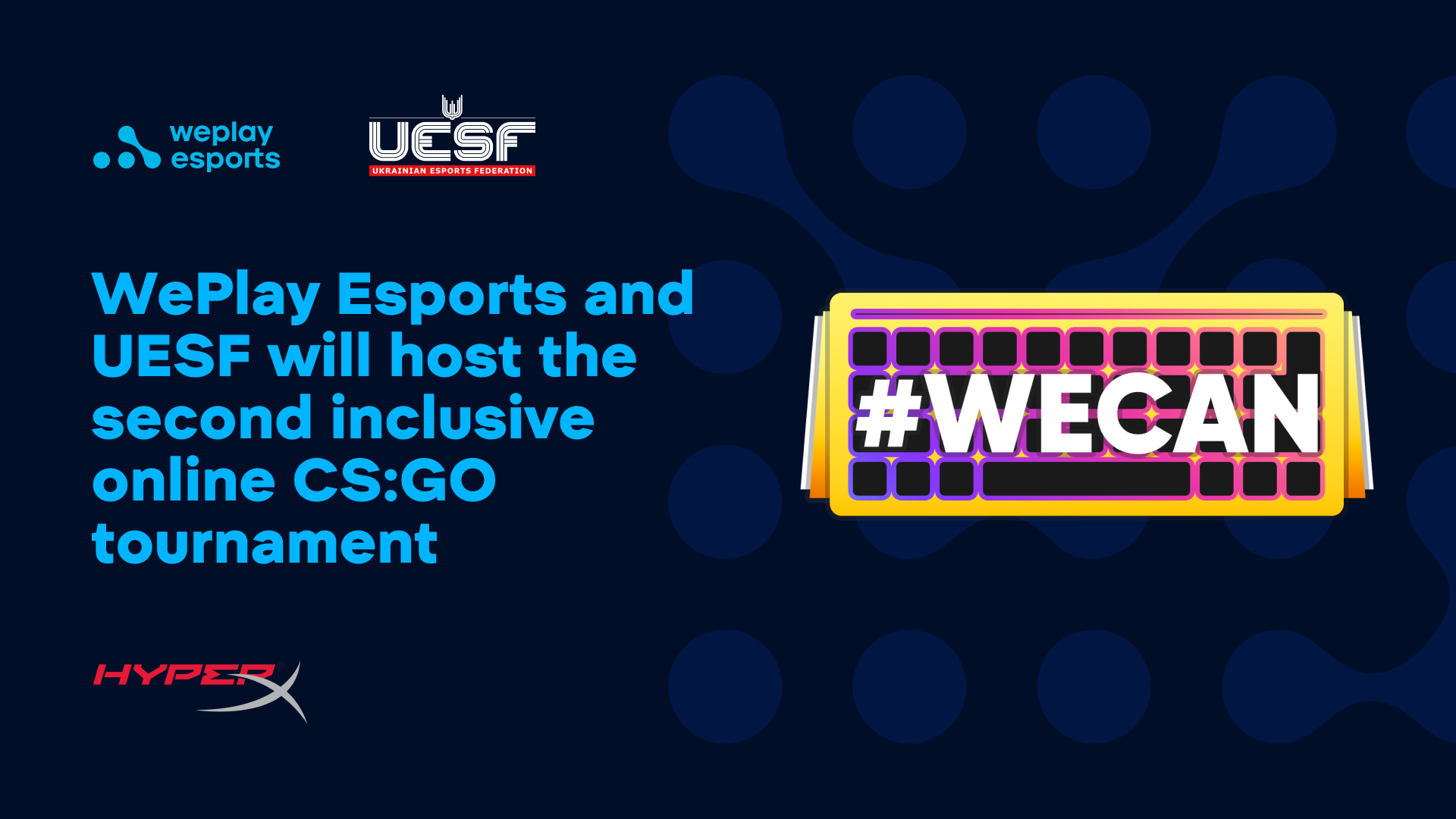 WePlay Esports and UESF will host the second inclusive online CS:GO tournament