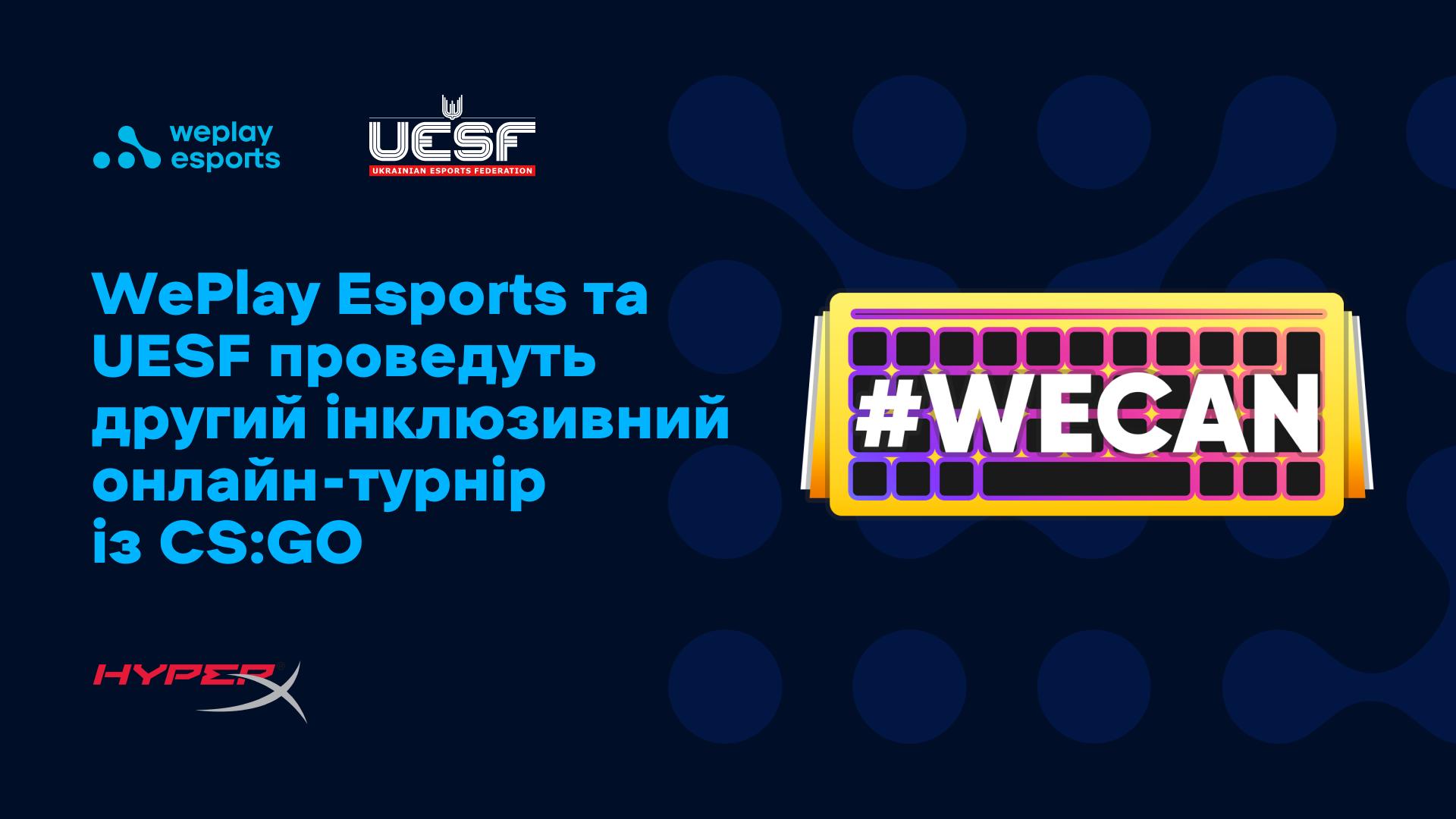 WePlay Esports і UESF проведуть другий інклюзивний онлайн-турнір з CS:GO