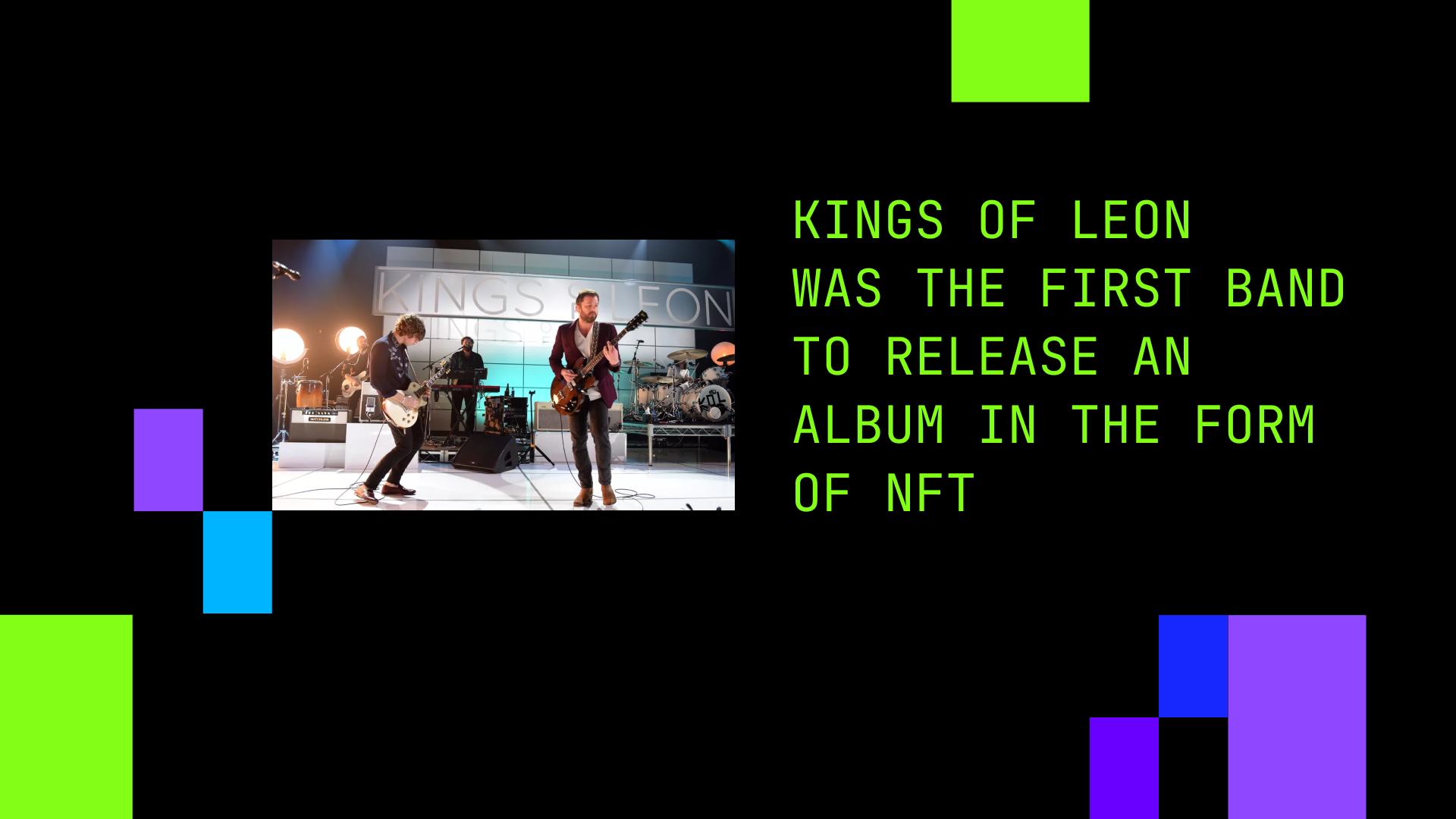 Kings of Leon was the first band to release an album in the form of NFT