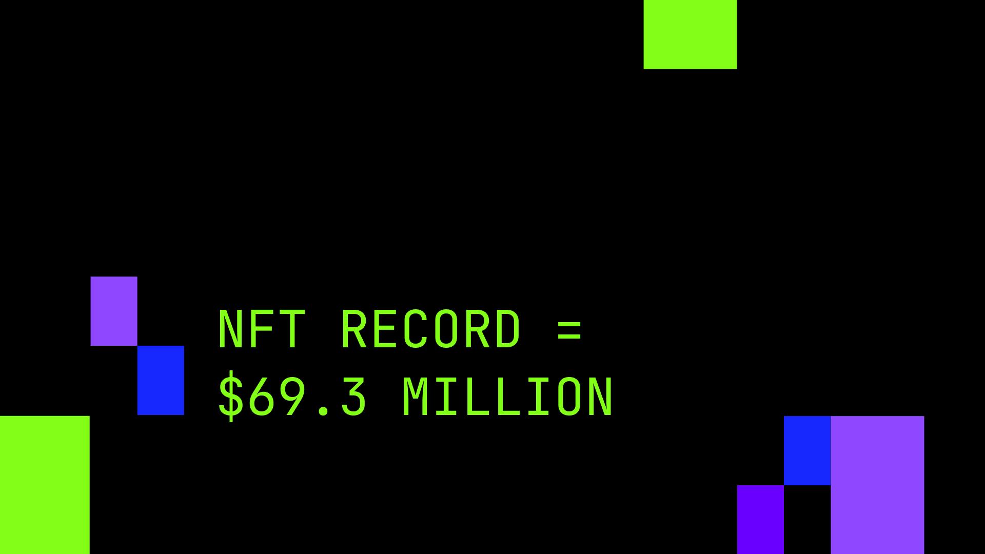 NFT record = $69.3 million